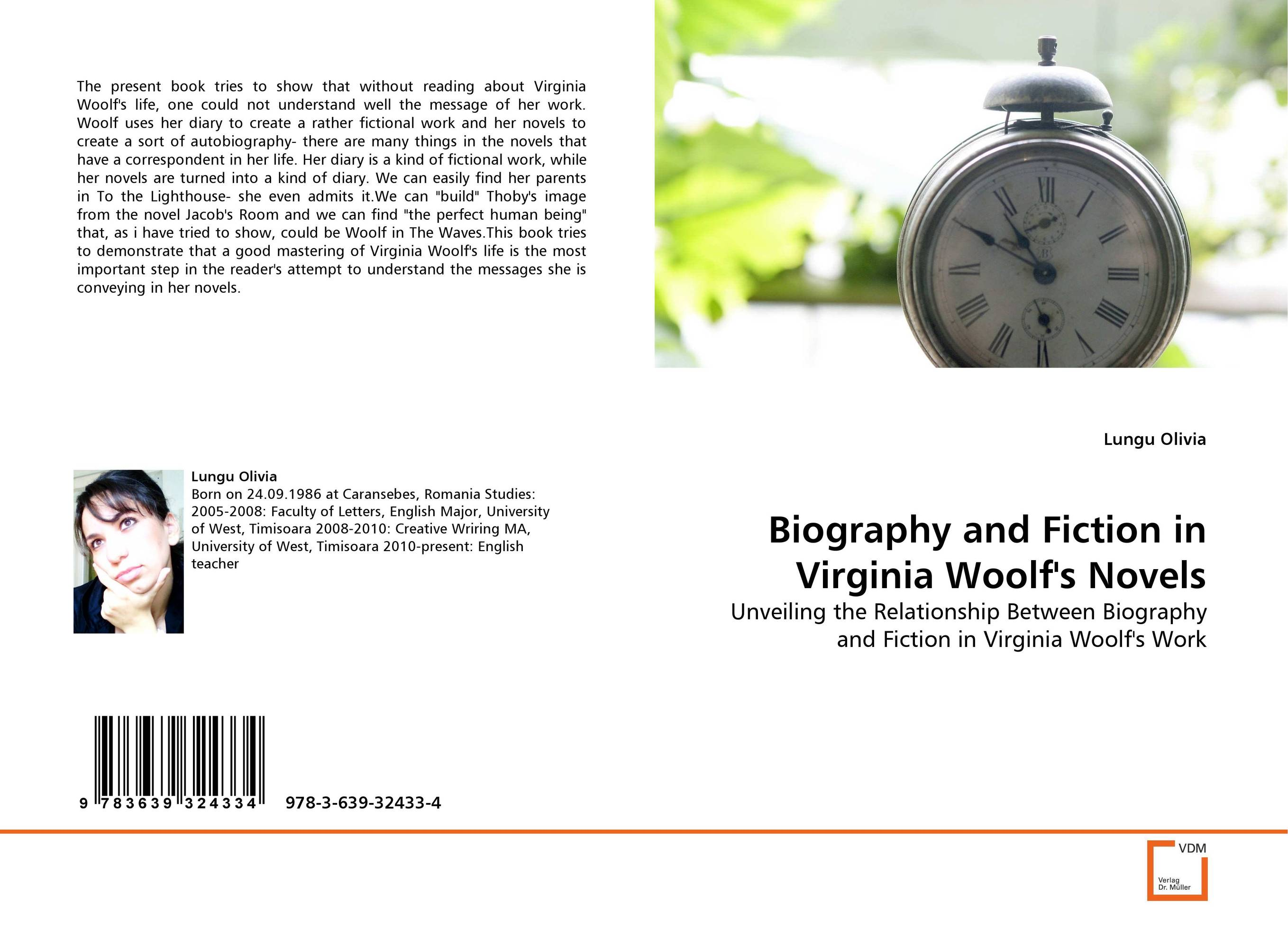 Biography and Fiction in Virginia Woolf''s Novels emerging image of women in virginia woolf's novels