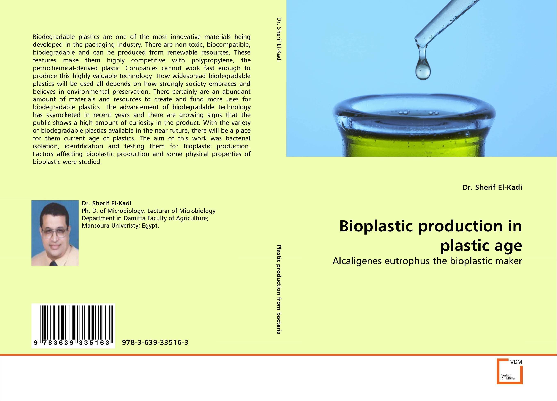 Bioplastic production in plastic age bioplastic production in plastic age