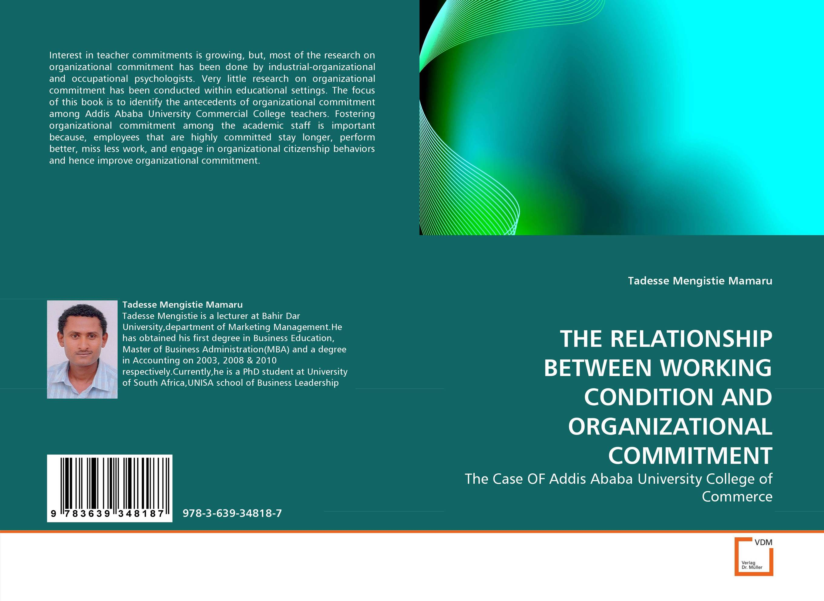 THE RELATIONSHIP BETWEEN WORKING CONDITION AND ORGANIZATIONAL COMMITMENT