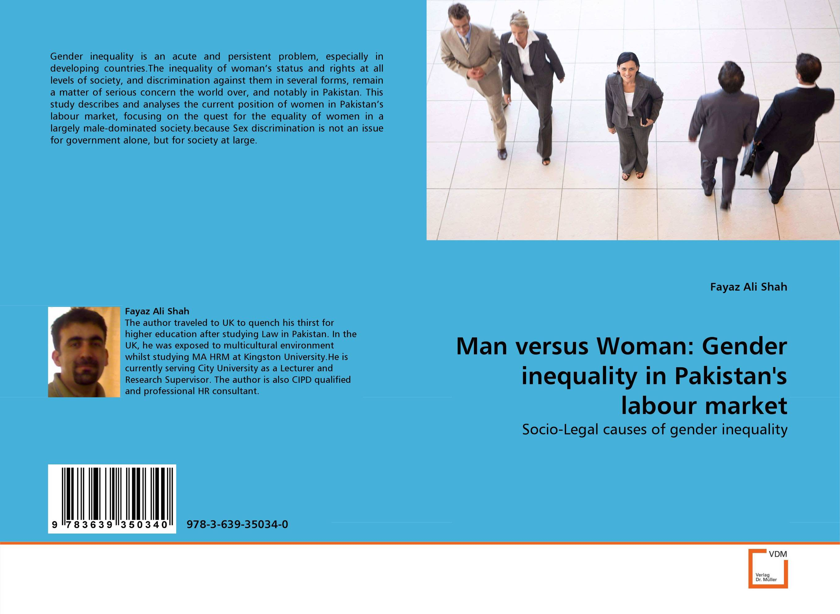 Man versus Woman: Gender inequality in Pakistan''s labour market цена и фото