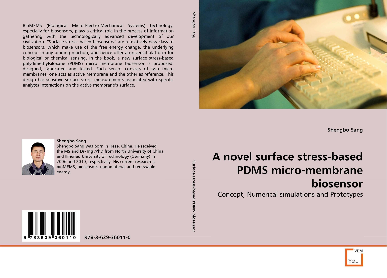 A novel surface stress-based PDMS micro-membrane biosensor micro electrodes biosensor