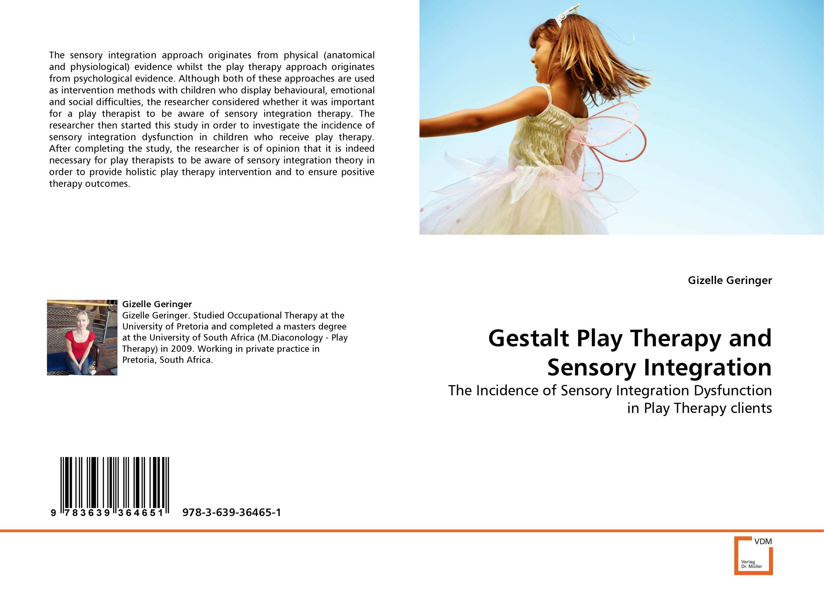 Gestalt Play Therapy and Sensory Integration playful approaches to serious problems – narrative therapy with children