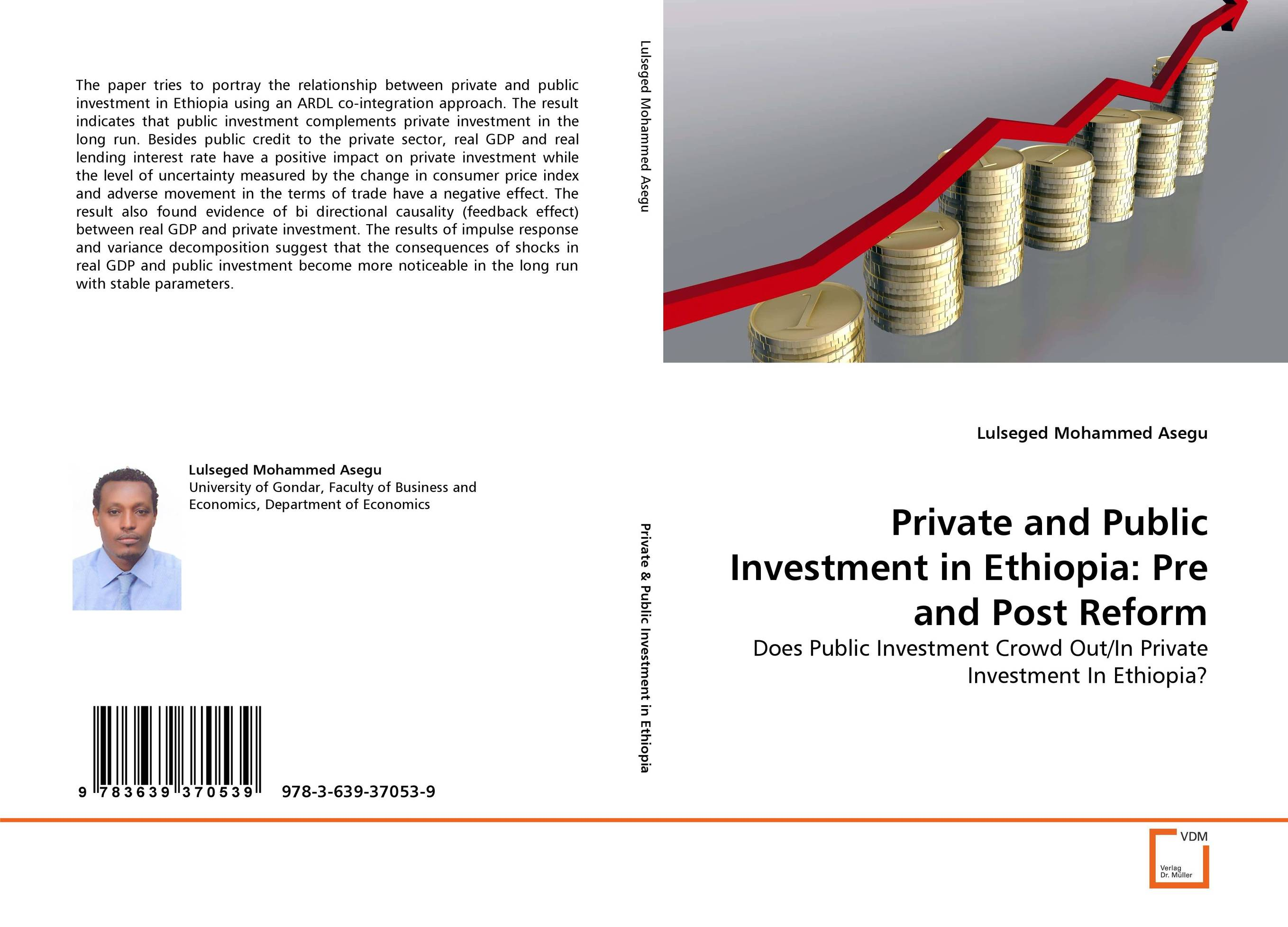 Private and Public Investment in Ethiopia: Pre and Post Reform chinese outward investment and the state the oli paradigm perspective
