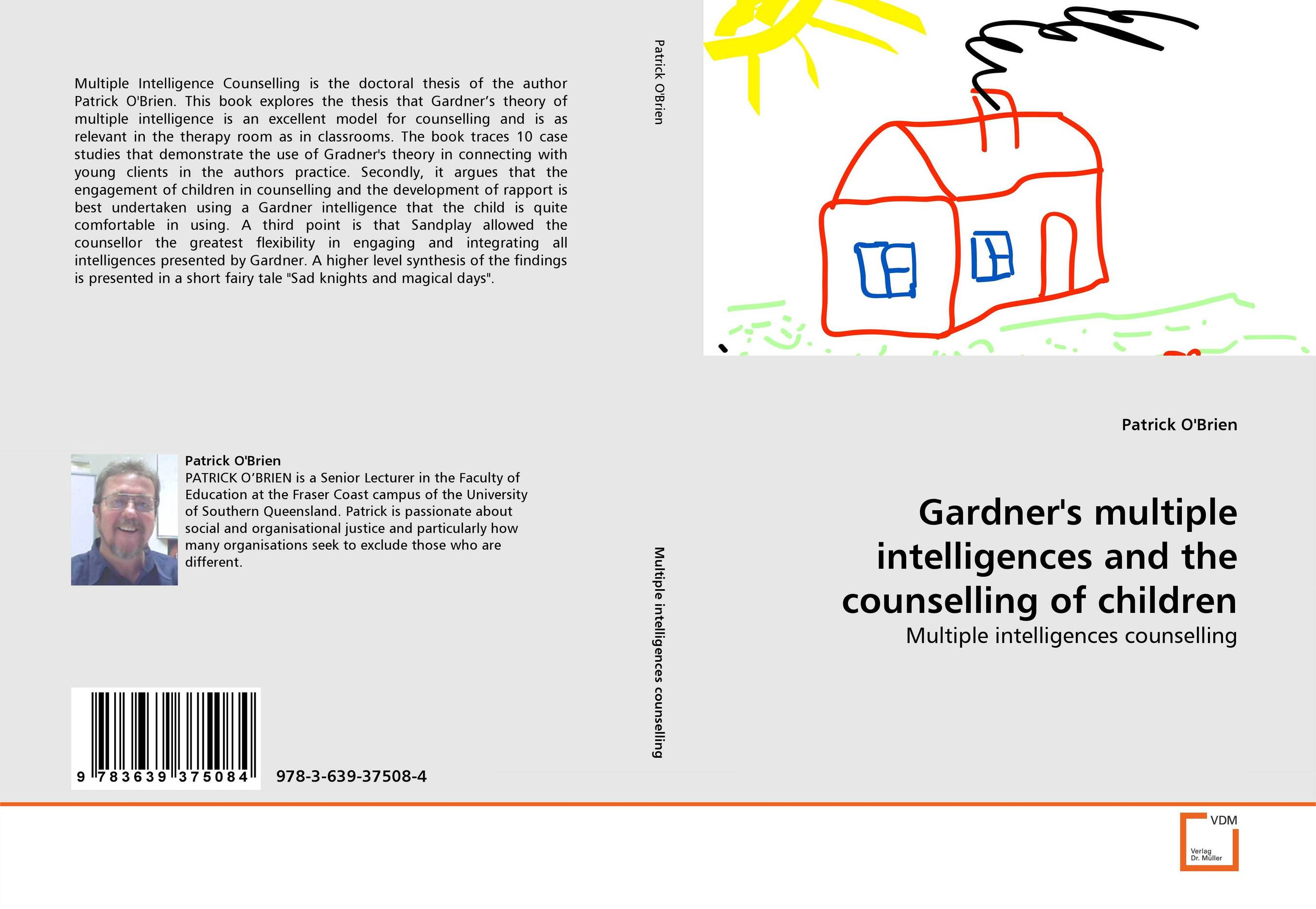 Gardner''s multiple intelligences and the counselling of children dickins r the children s book of art