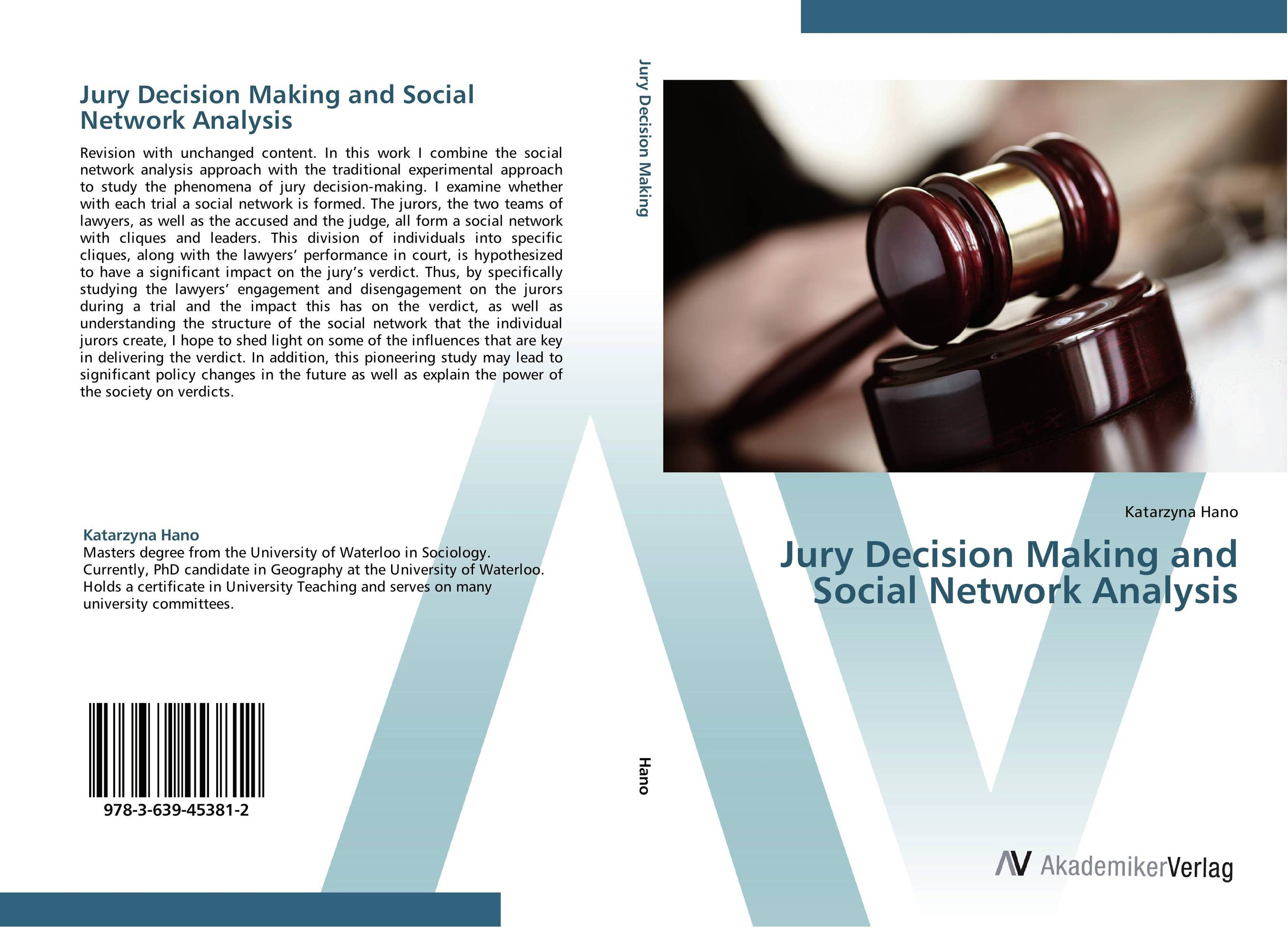 Jury Decision Making and Social Network Analysis the verdict