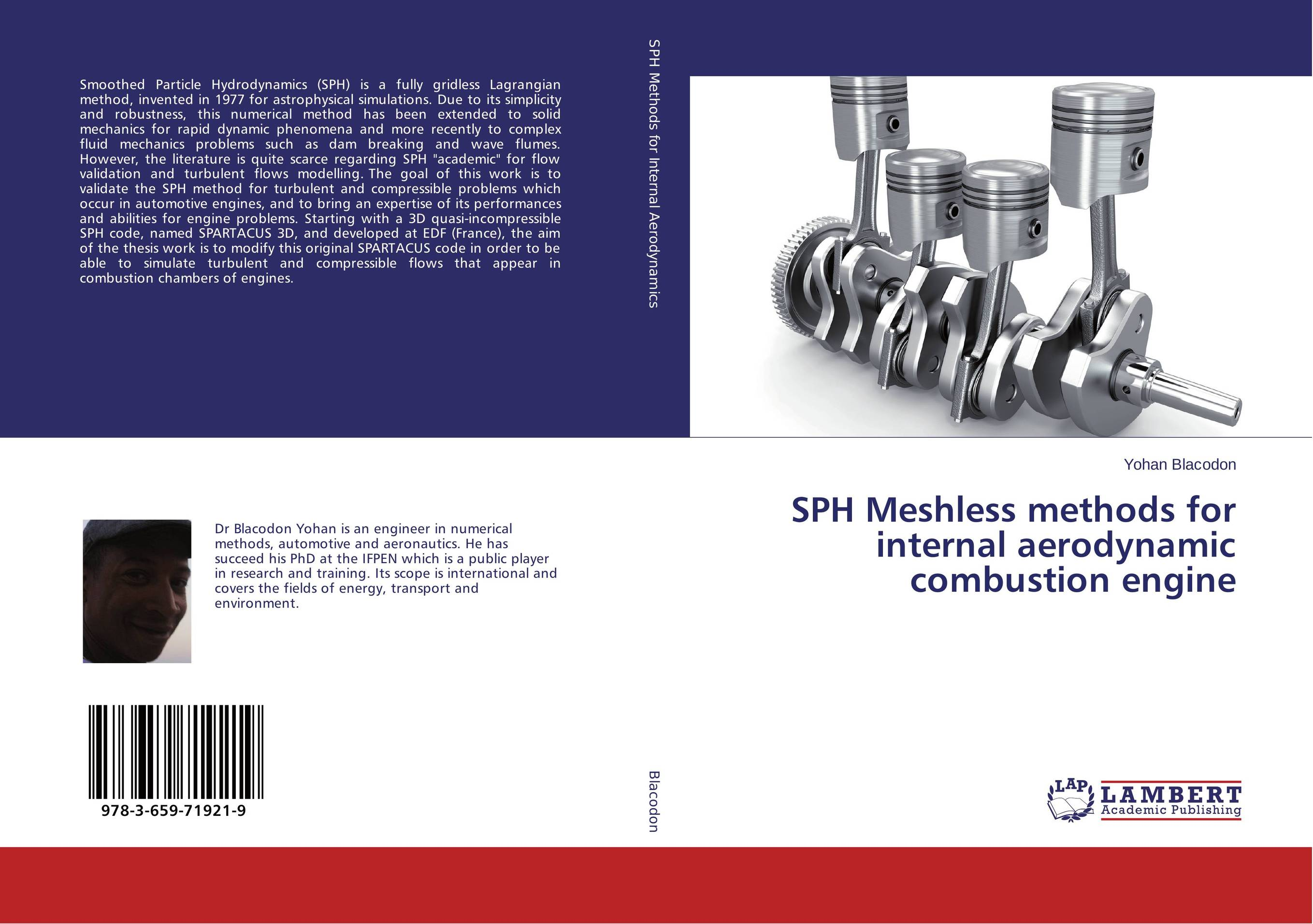 SPH Meshless methods for internal aerodynamic combustion engine turbulent jet flames from modelling to simulations