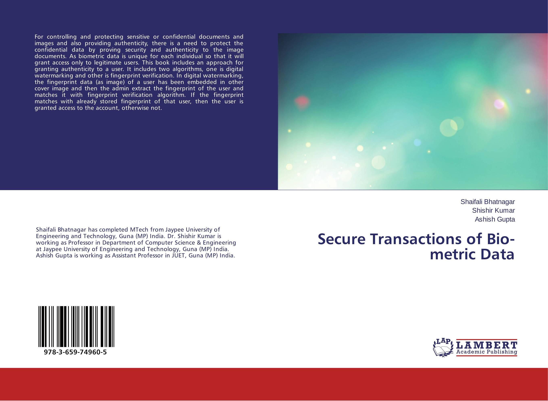 Secure Transactions of Bio-metric Data