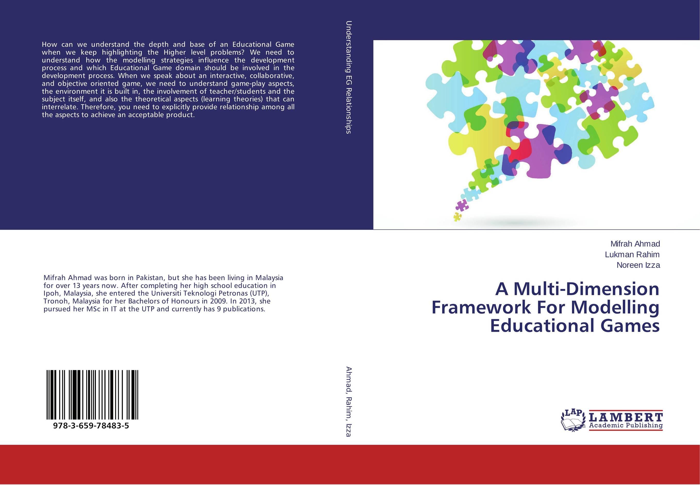 A Multi-Dimension Framework For Modelling Educational Games lemongrass lemongrass the 5th dimension