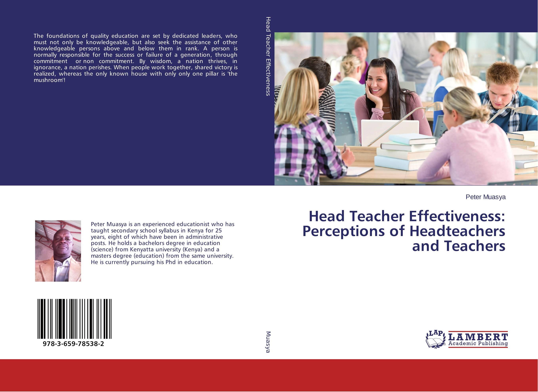 Head Teacher Effectiveness: Perceptions of Headteachers and Teachers teachers' perceptions of the teacher evaluation instrument and process