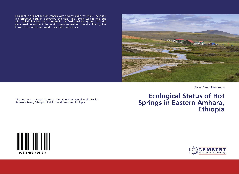 цена на Ecological Status of Hot Springs in Eastern Amhara, Ethiopia