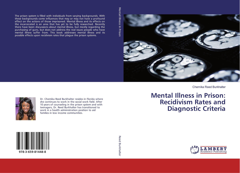 Mental Illness in Prison: Recidivism Rates and Diagnostic Criteria the insanity defense mental illness media and high profile crimes