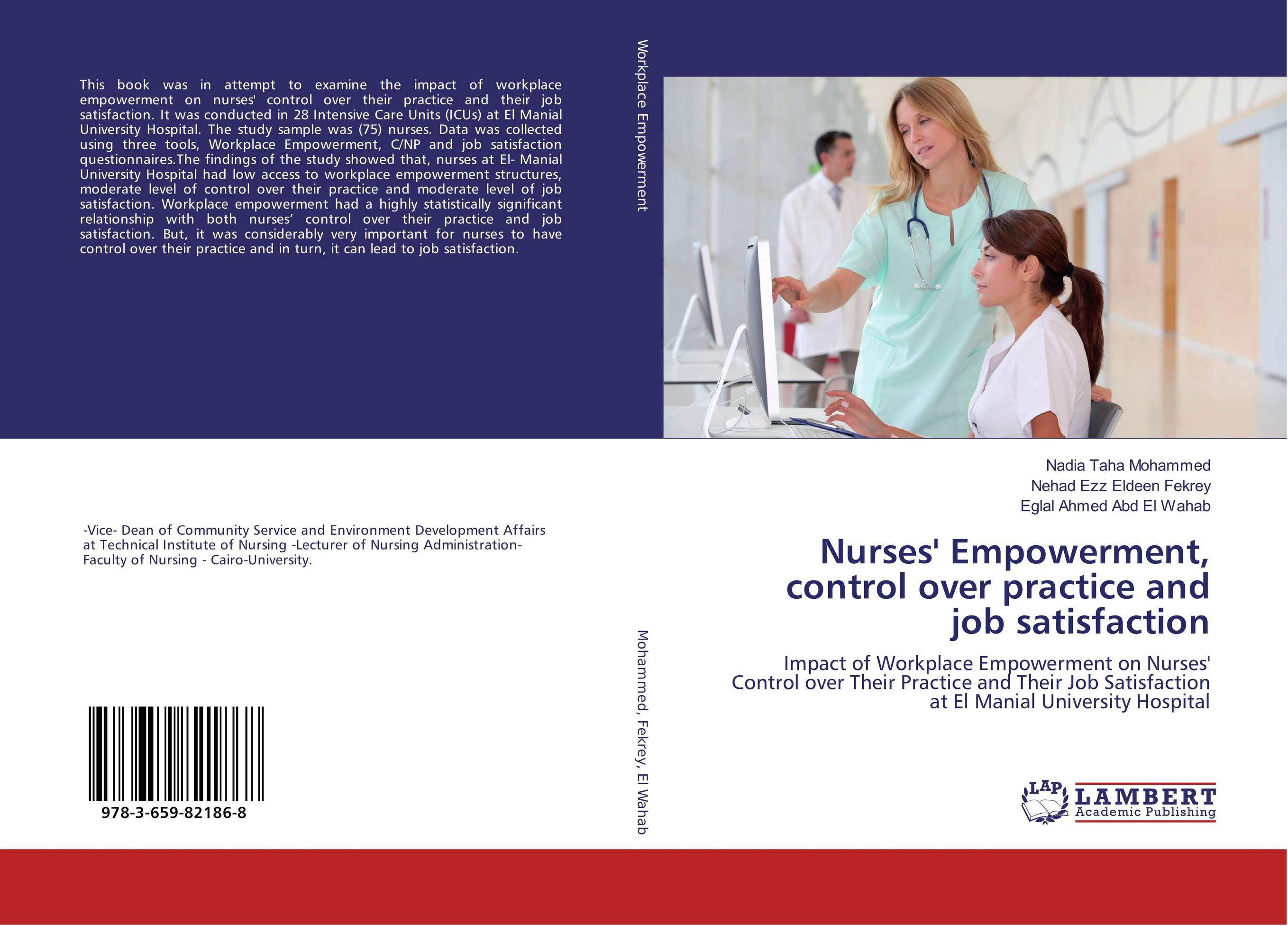 Nurses' Empowerment, control over practice and job satisfaction the impact of nurse empowerment on job satisfaction
