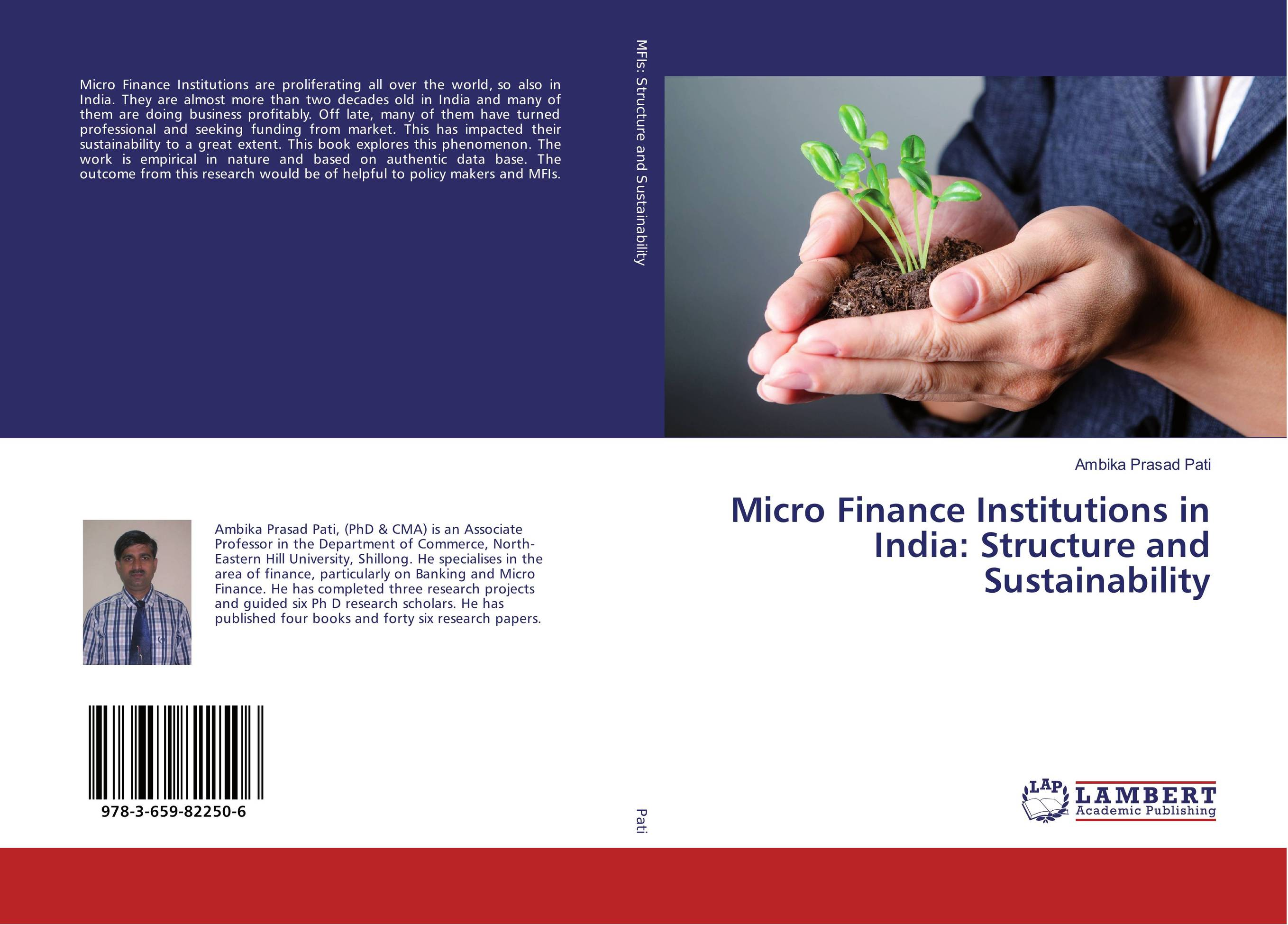 Micro Finance Institutions in India: Structure and Sustainability jaynal ud din ahmed and mohd abdul rashid institutional finance for micro and small entreprises in india