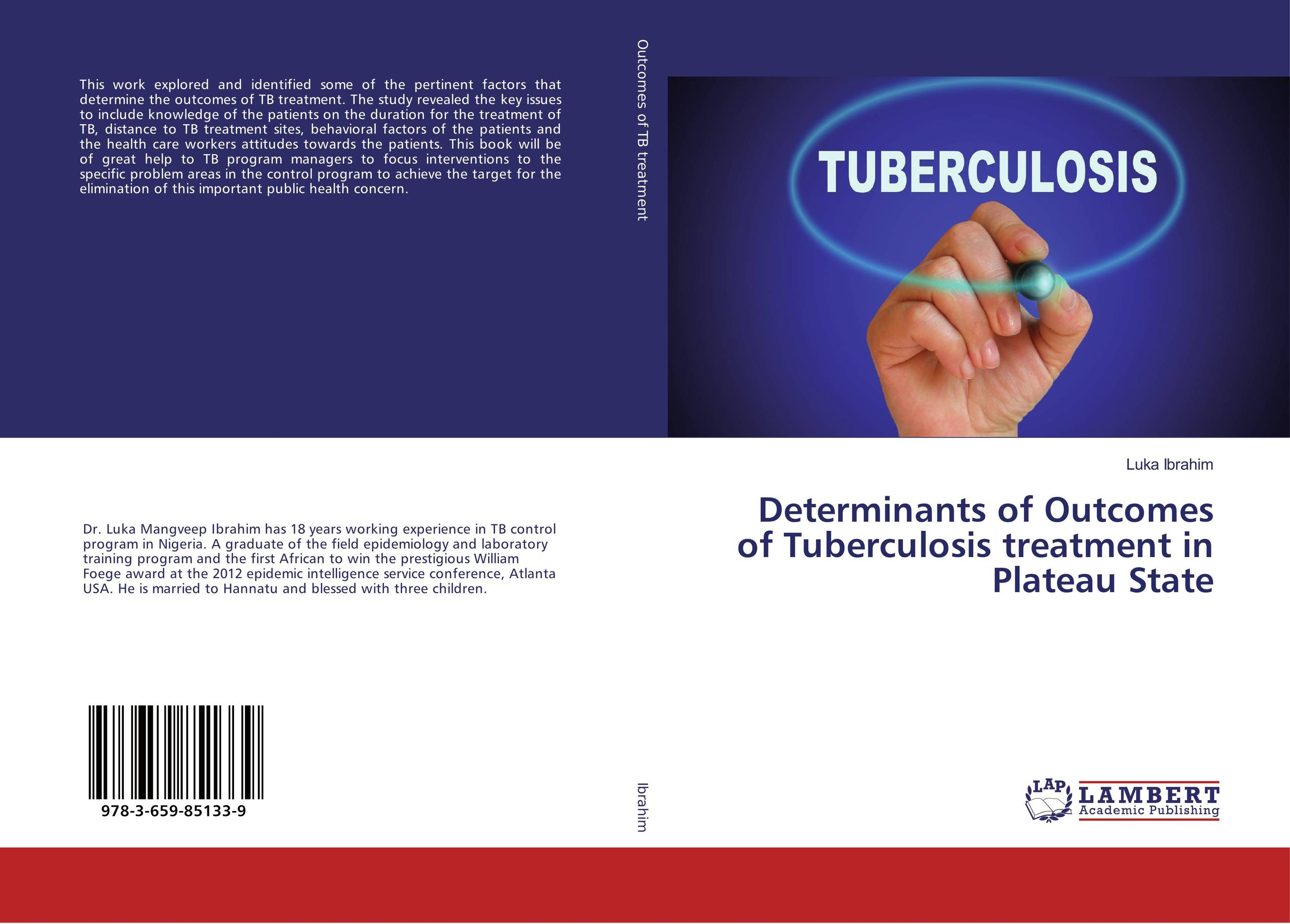 Determinants of Outcomes of Tuberculosis treatment in Plateau State evaluation of tuberculosis dot program case detection and management