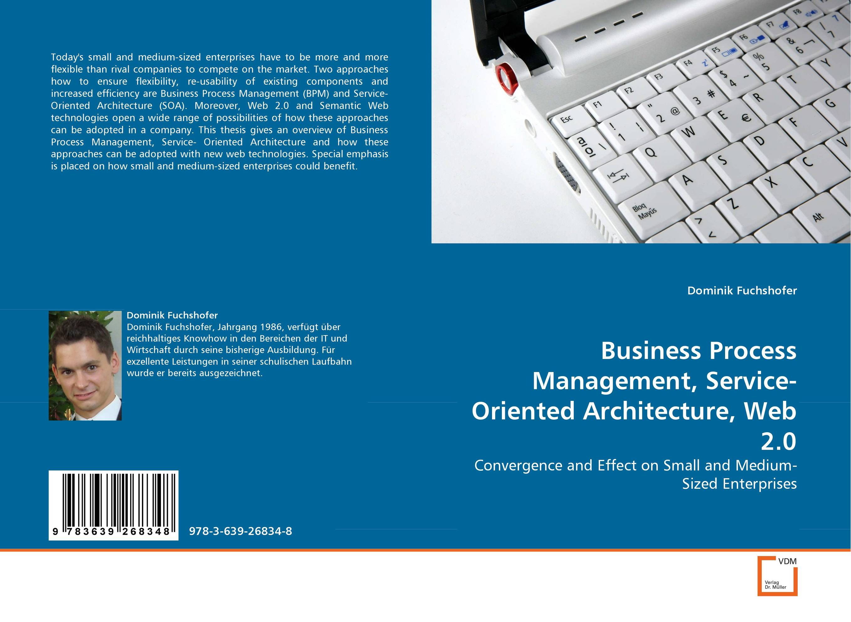 Business Process Management, Service-Oriented Architecture, Web 2.0 overview of web based business
