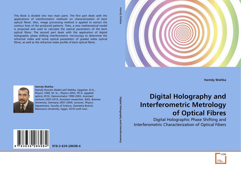 Digital Holography and Interferometric Metrology of Optical Fibres metrology