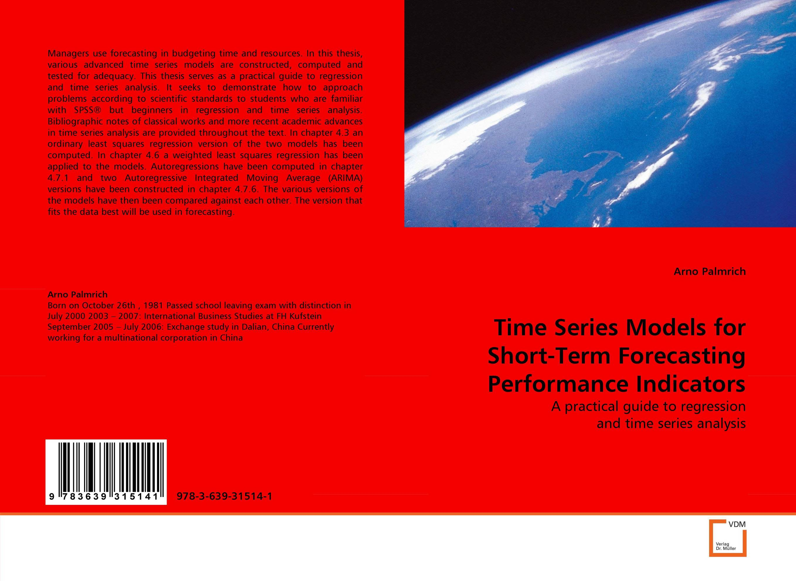 Time Series Models for Short-Term Forecasting Performance Indicators linear regression models with heteroscedastic errors