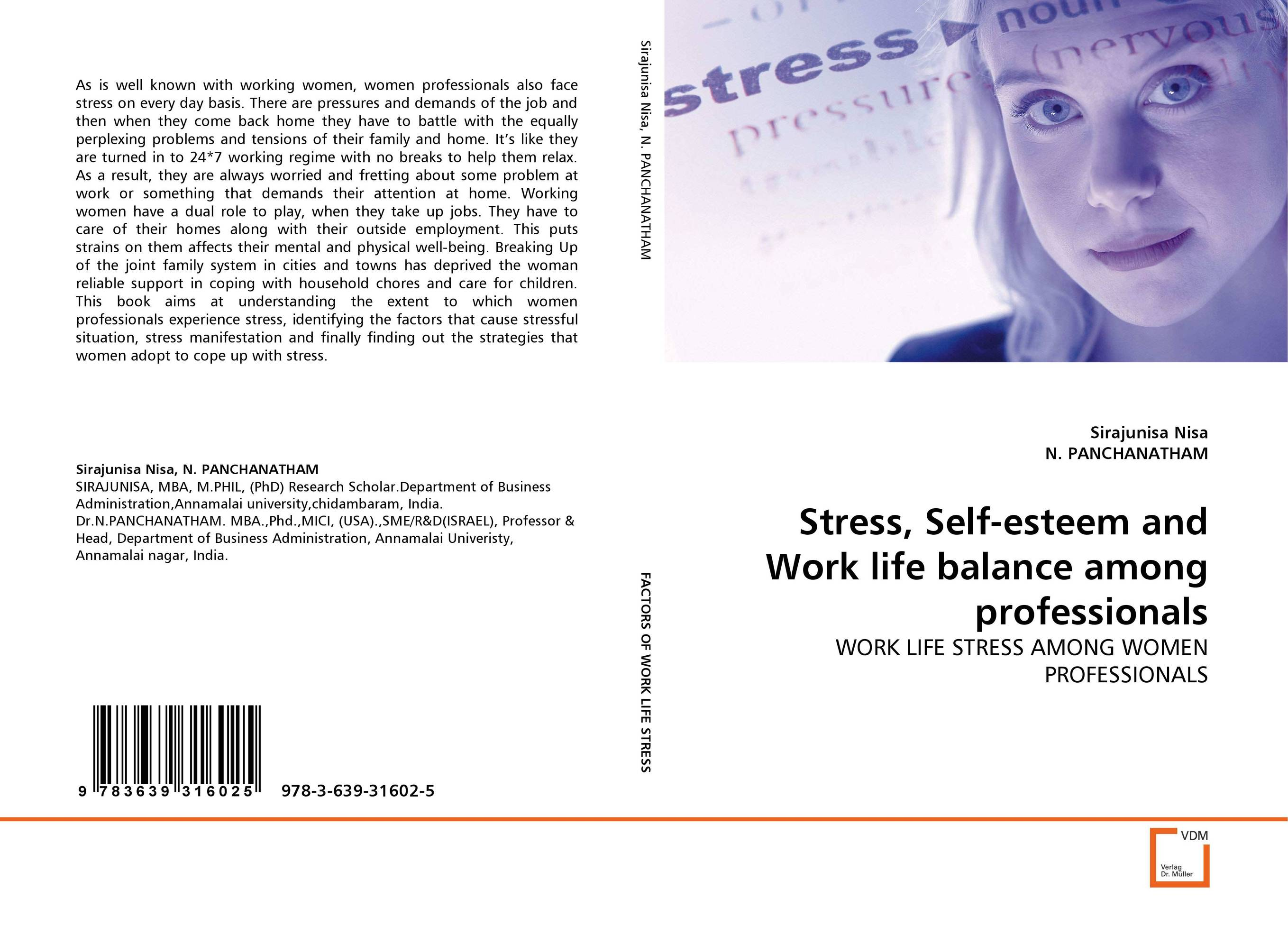 Stress, Self-esteem and Work life balance among professionals seeing things as they are