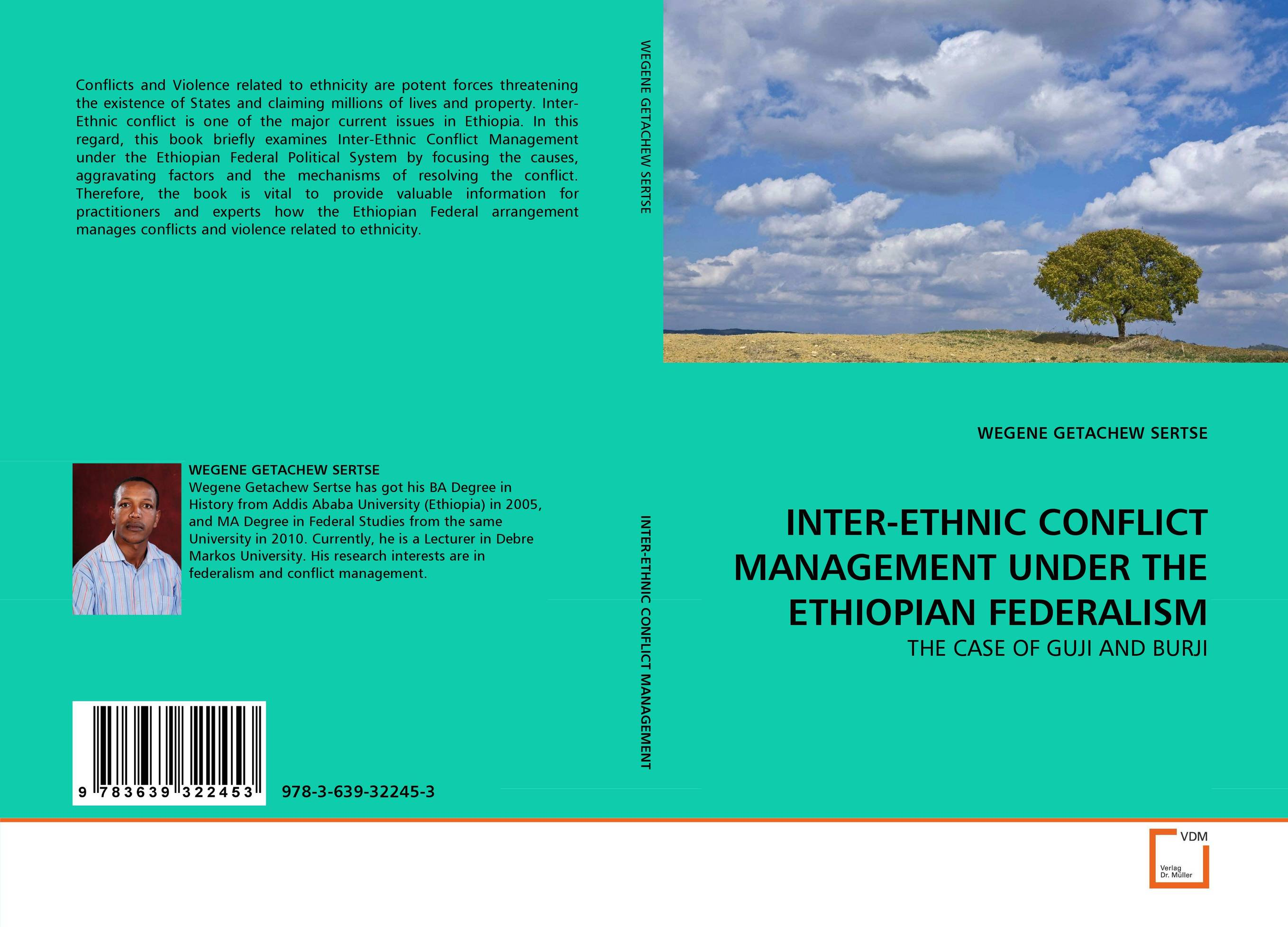 INTER-ETHNIC CONFLICT MANAGEMENT UNDER THE ETHIOPIAN FEDERALISM trans border ethnic hegemony and political conflict in africa