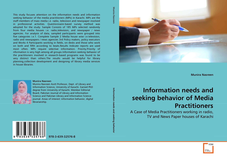 Information needs and seeking behavior of Media Practitioners information needs and seeking behavior of media practitioners