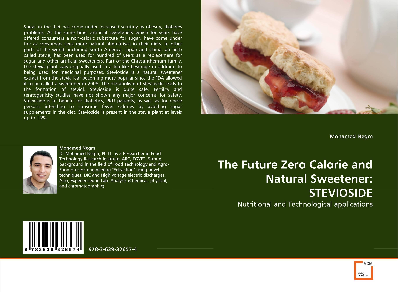 The Future Zero Calorie and Natural Sweetener: STEVIOSIDE micropropagation in stevia stevia rebaudiana bertoni