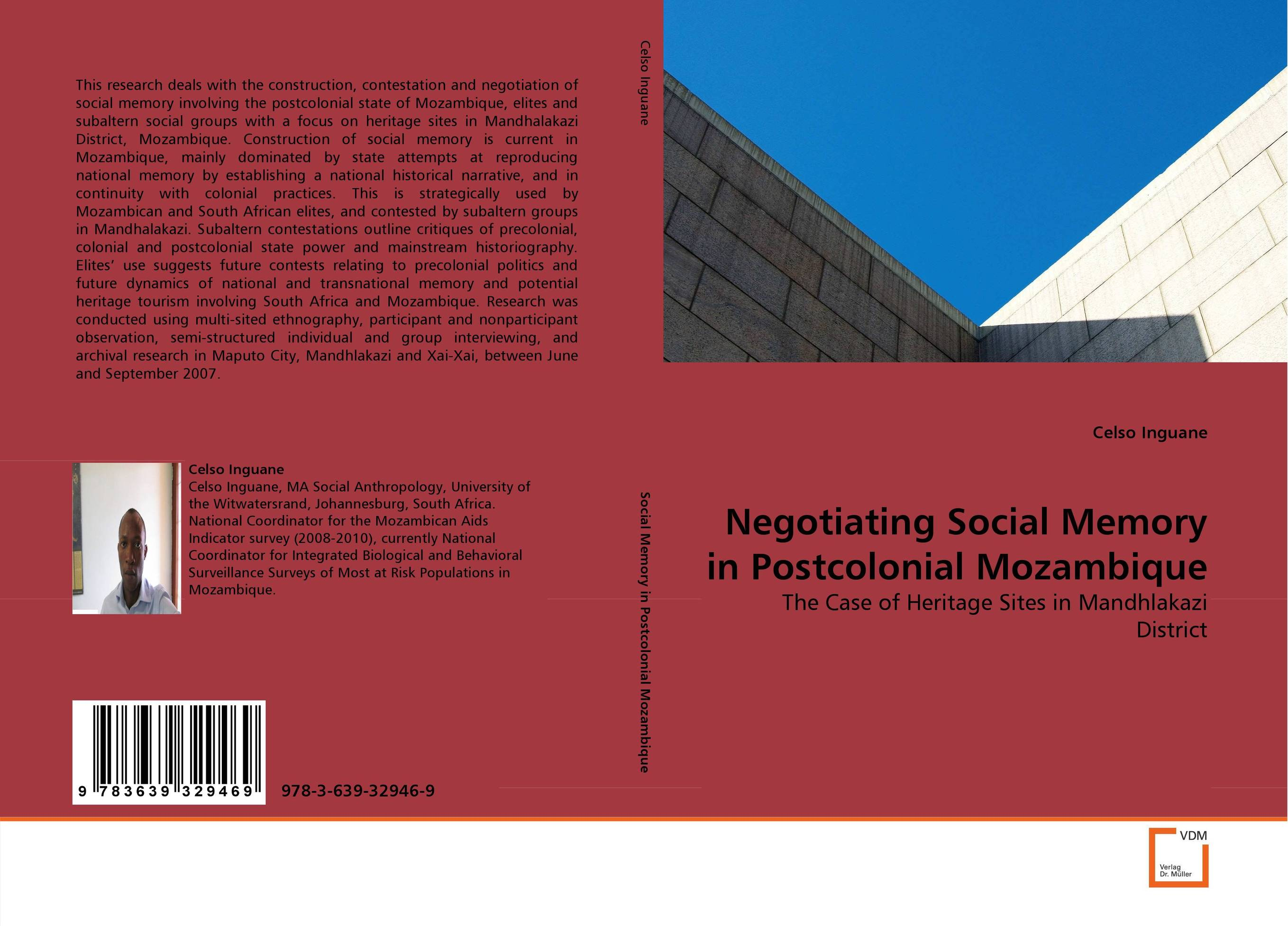 Negotiating Social Memory in Postcolonial Mozambique cultural and linguistic hybridity in postcolonial text