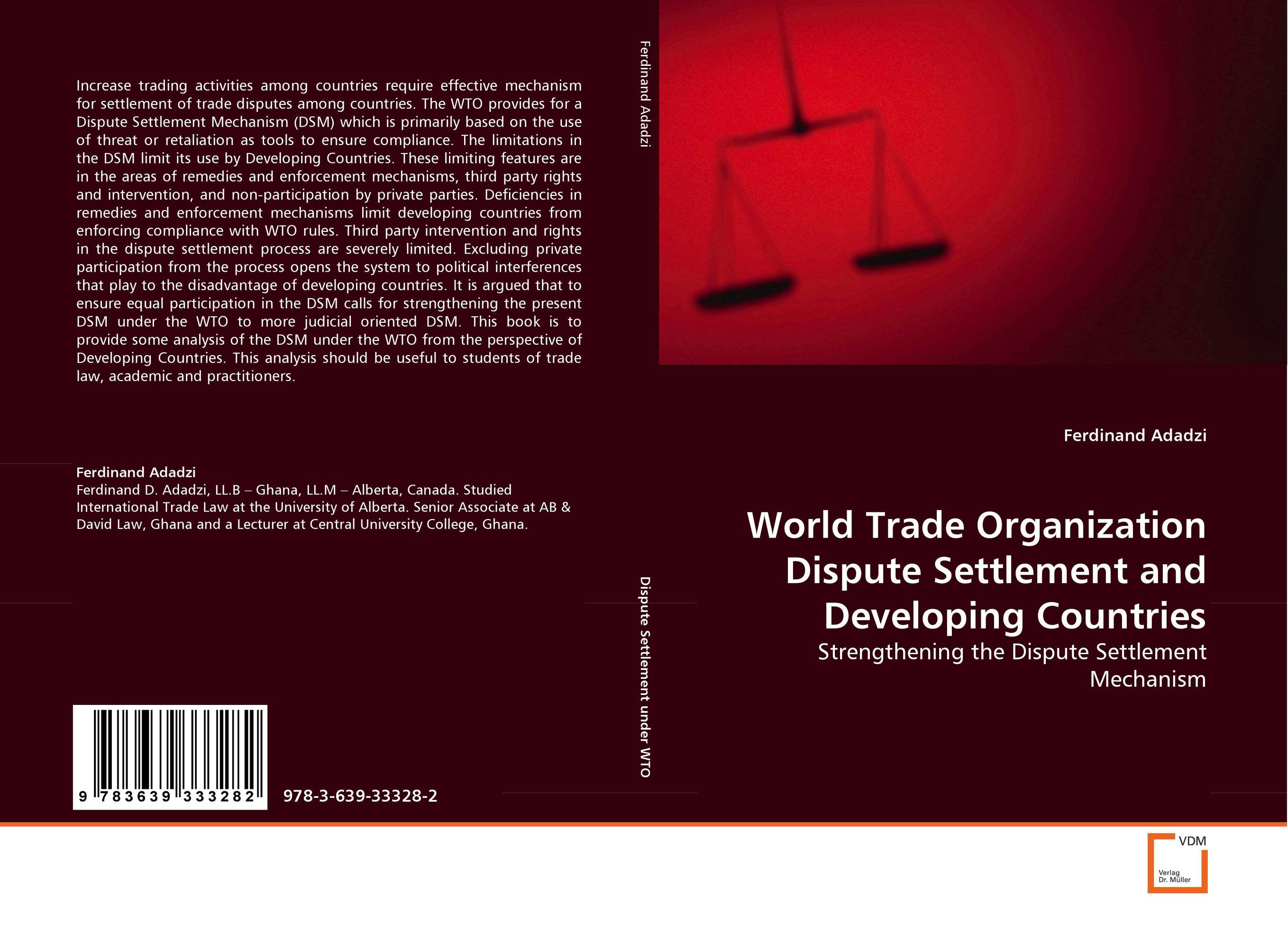 World Trade Organization Dispute Settlement and Developing Countries adventures in chaos – american intervention for reform in the third world