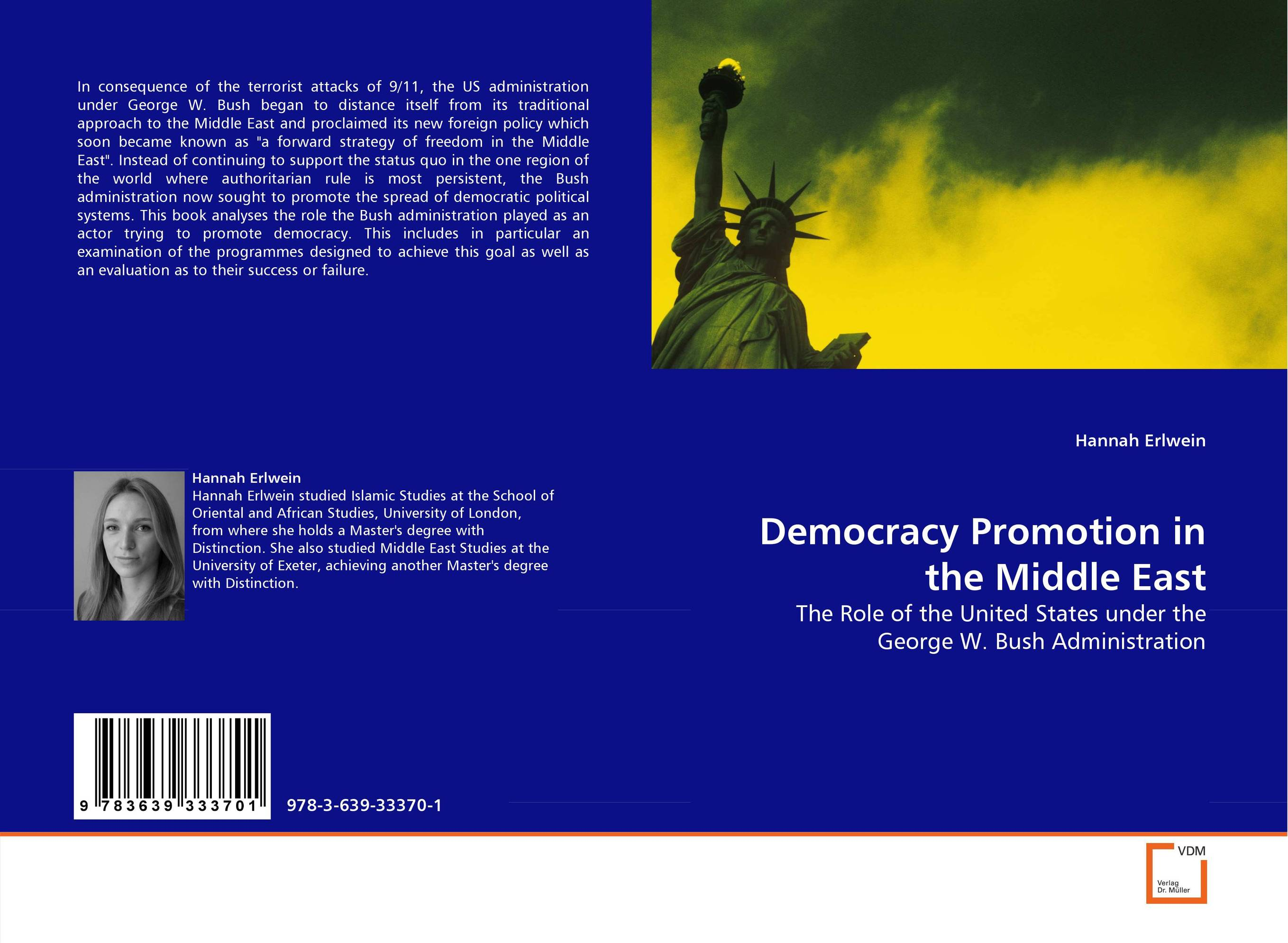 Democracy Promotion in the Middle East a faustian foreign policy from woodrow wilson to george w bush