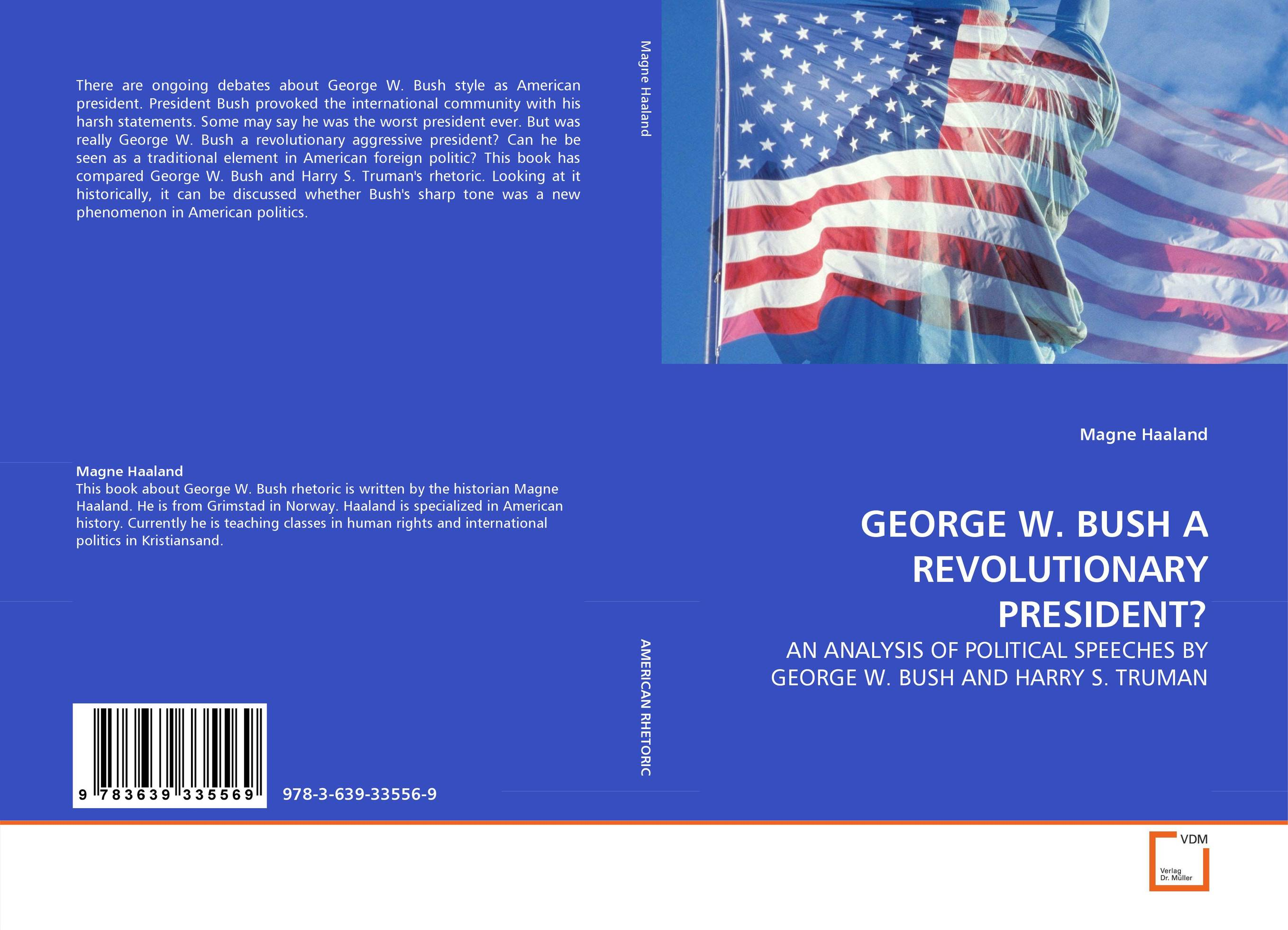 GEORGE W. BUSH A REVOLUTIONARY PRESIDENT? a faustian foreign policy from woodrow wilson to george w bush