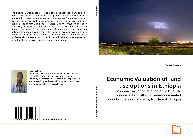 Economic Valuation of land use options in Ethiopia