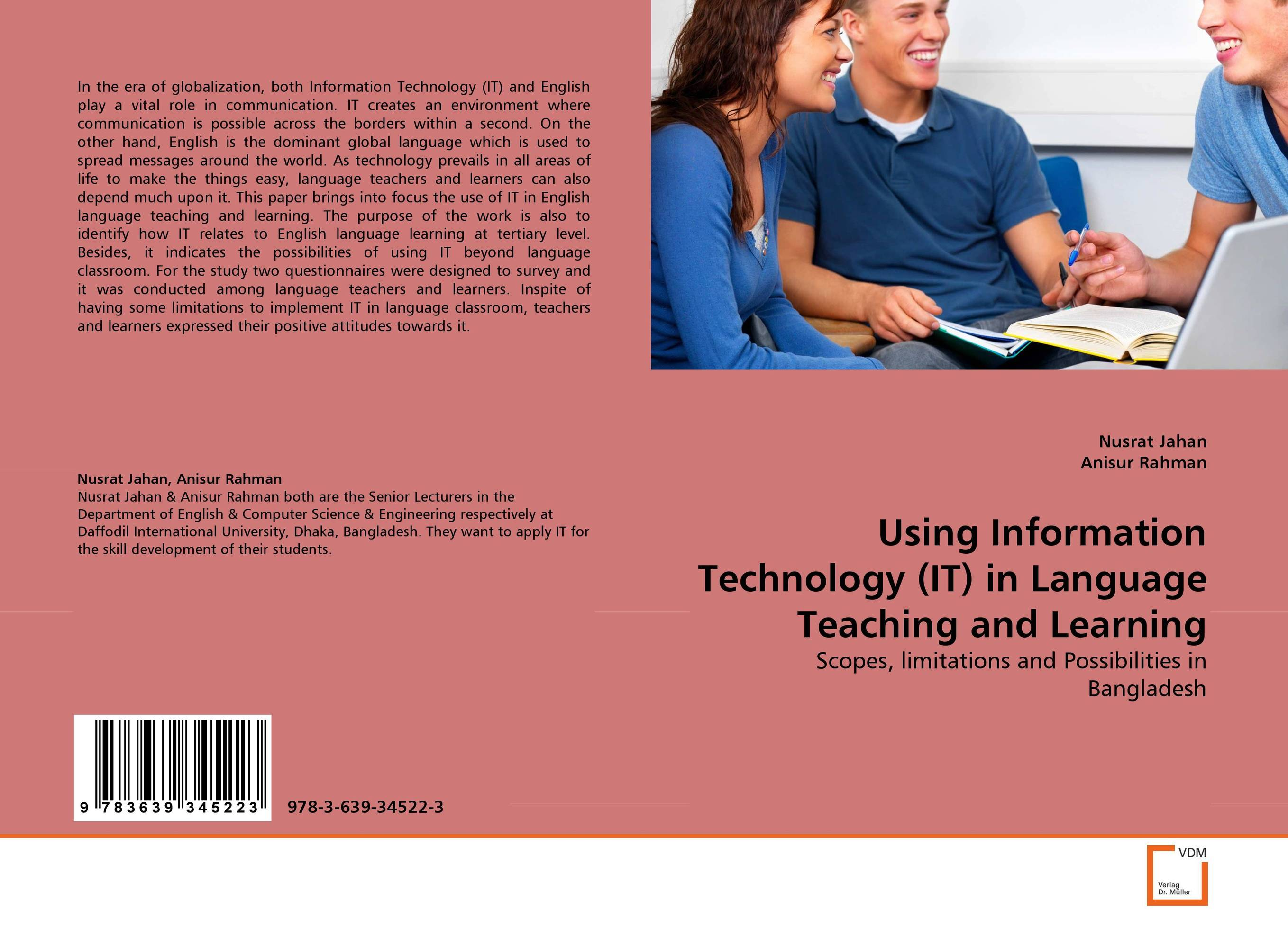 Using Information Technology (IT) in Language Teaching and Learning the role of ict in the teaching of english as a foreign language efl