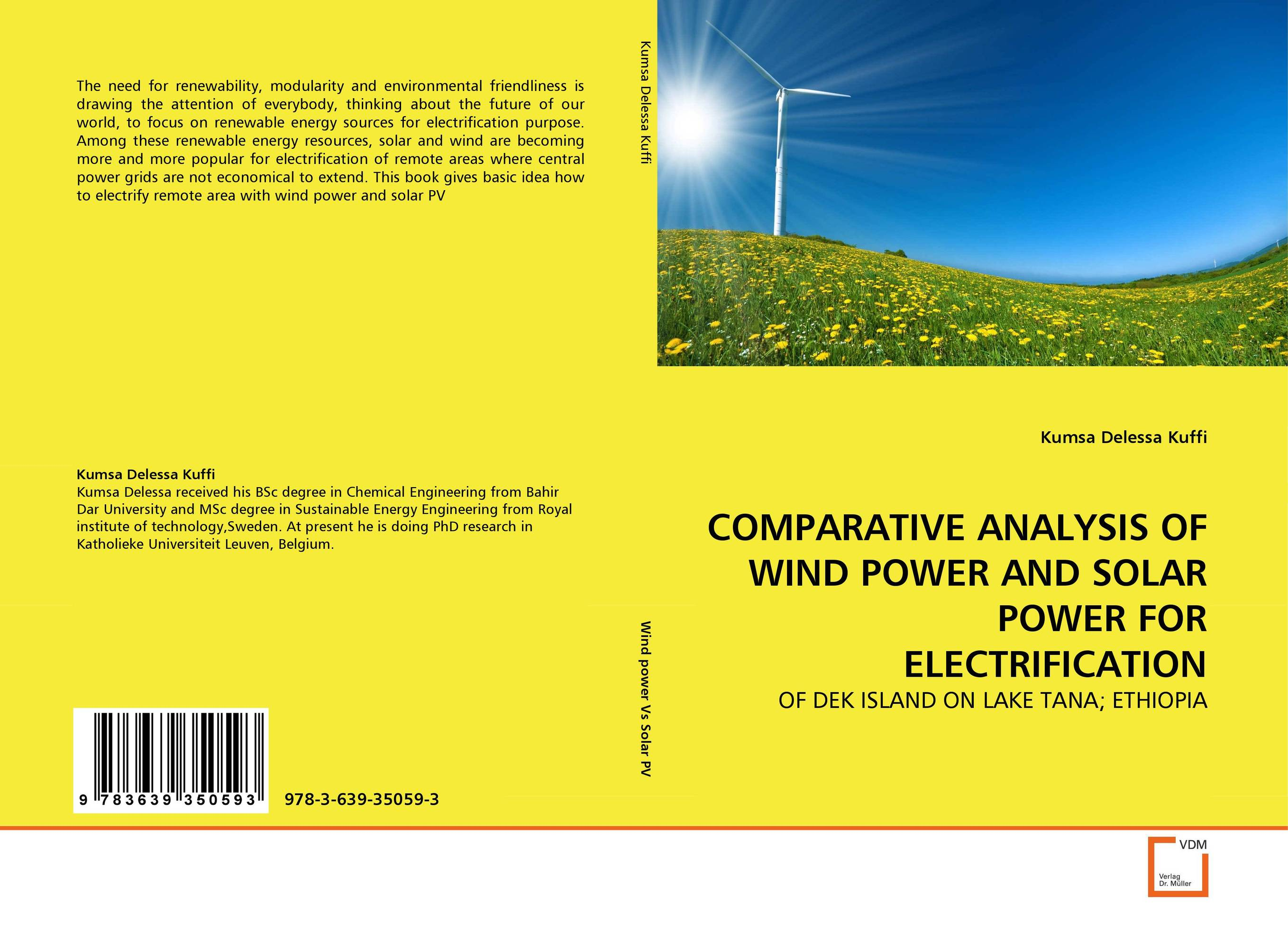 COMPARATIVE ANALYSIS OF WIND POWER AND SOLAR POWER FOR ELECTRIFICATION grid impact of renewable energy on isolated and remote power system