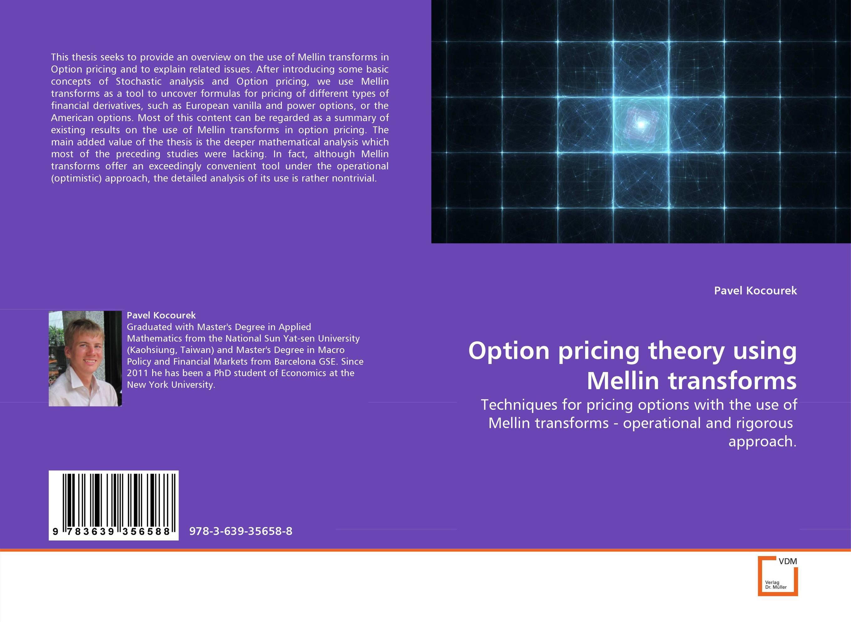 Option pricing theory using Mellin transforms patrycja przytula and natalia chudzikiewicz the impact of estimation errors on the option pricing