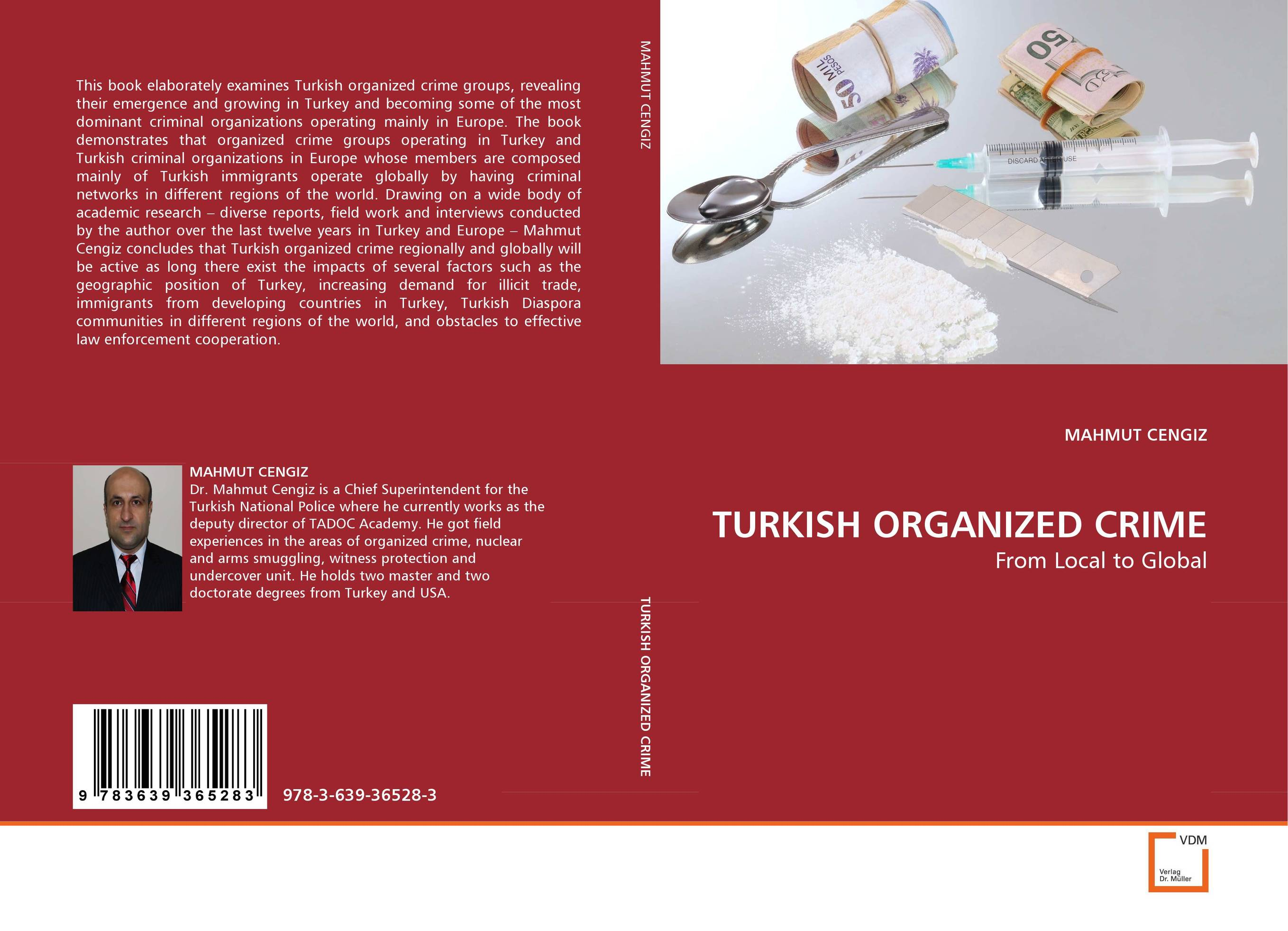 TURKISH ORGANIZED CRIME heroin organized crime and the making of modern turkey
