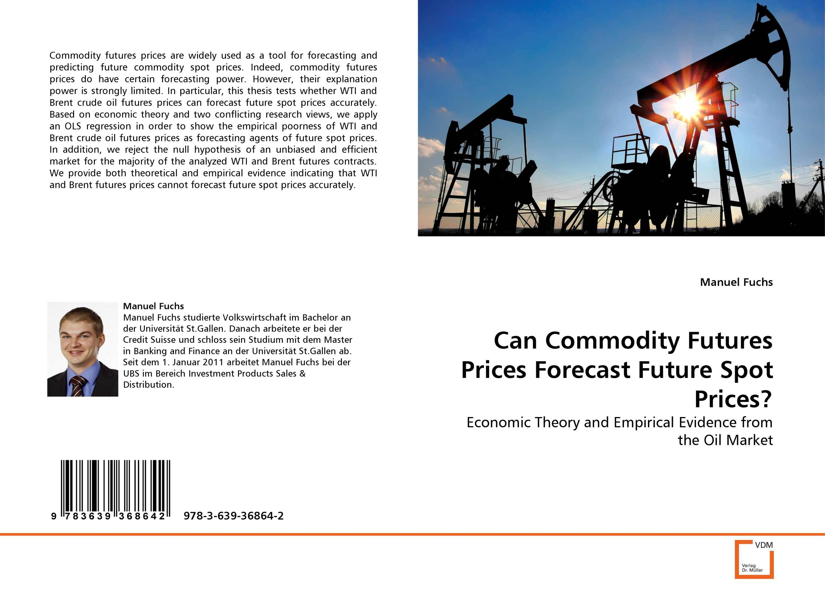 Can Commodity Futures Prices Forecast Future Spot Prices?