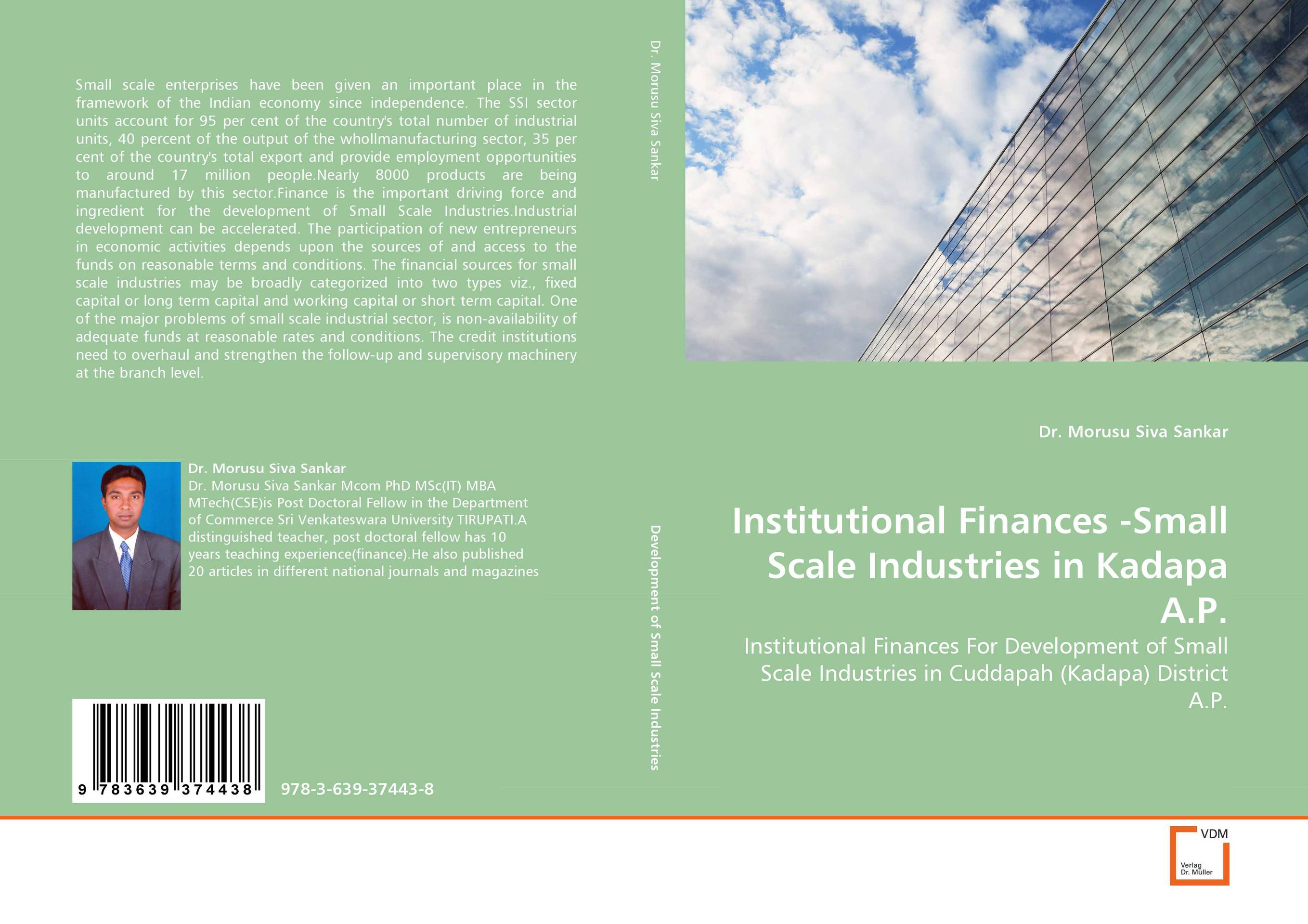 Institutional Finances -Small Scale Industries in Kadapa A.P. jaynal ud din ahmed and mohd abdul rashid institutional finance for micro and small entreprises in india