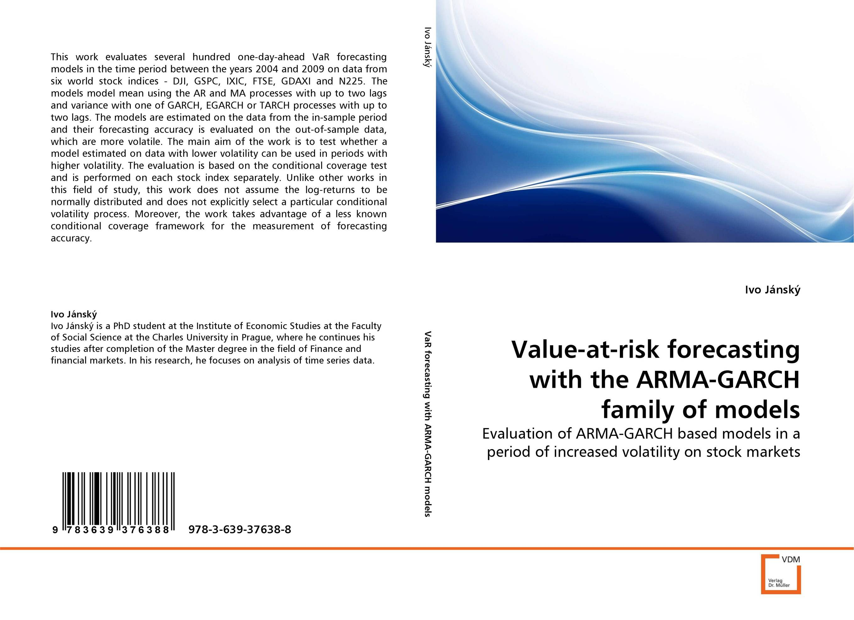 Value-at-risk forecasting with the ARMA-GARCH family of models charles chase w demand driven forecasting a structured approach to forecasting