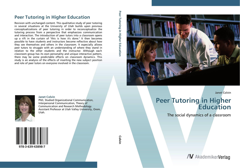 Peer Tutoring in Higher Education cynthia dean the ecology of peer tutoring