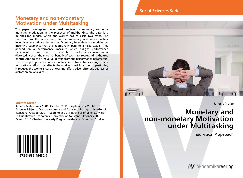 Monetary and non-monetary Motivation under Multitasking