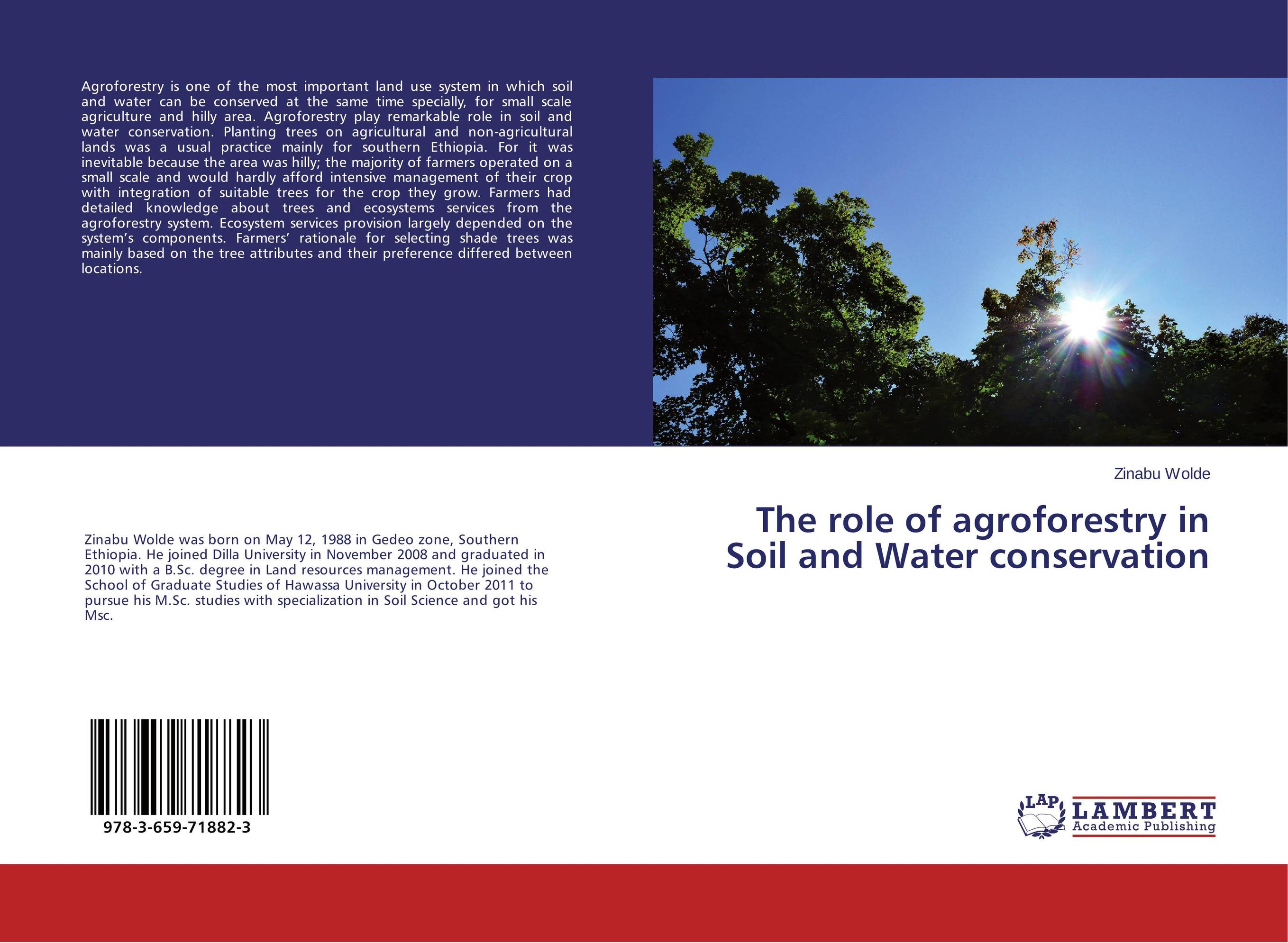 The role of agroforestry in Soil and Water conservation the role of evaluation as a mechanism for advancing principal practice