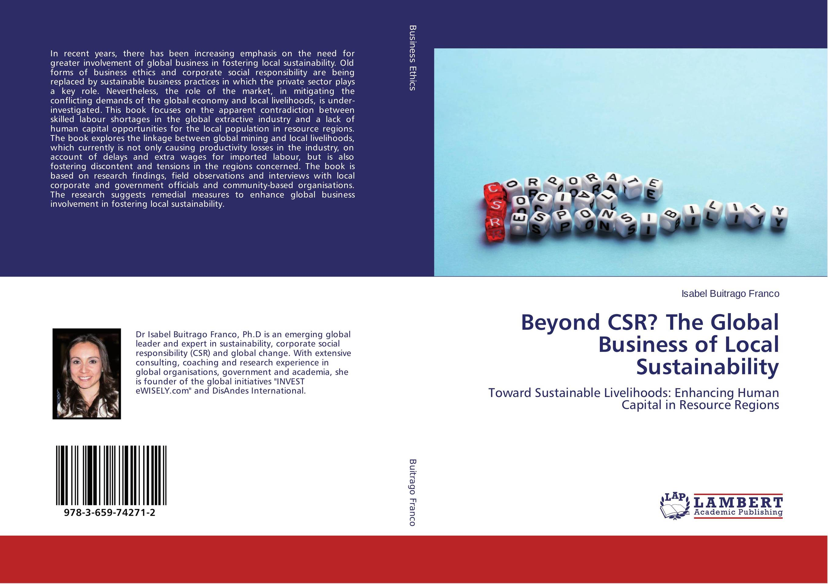 Beyond CSR? The Global Business of Local Sustainability the application of global ethics to solve local improprieties
