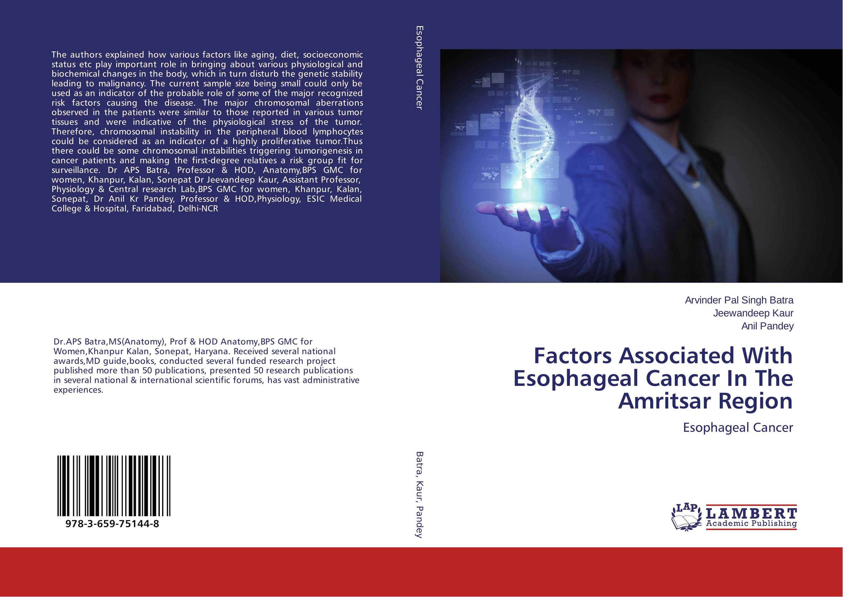 Factors Associated With Esophageal Cancer In The Amritsar Region dr ripudaman singh mrs arihant kaur bhalla and er indpreet kaur stress among bank employees