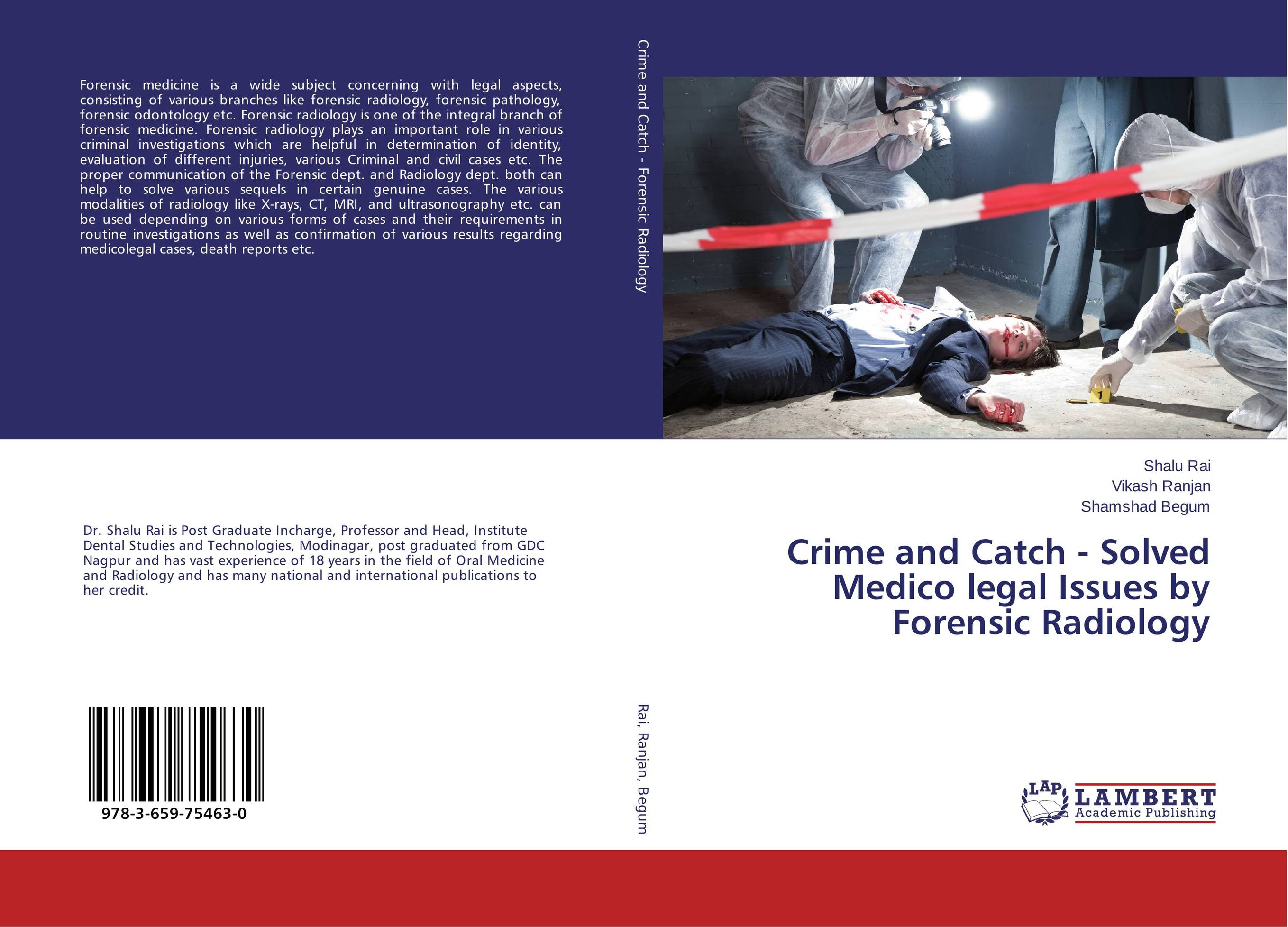 Crime and Catch - Solved Medico legal Issues by Forensic Radiology karanprakash singh ramanpreet kaur bhullar and sumit kochhar forensic dentistry teeth and their secrets