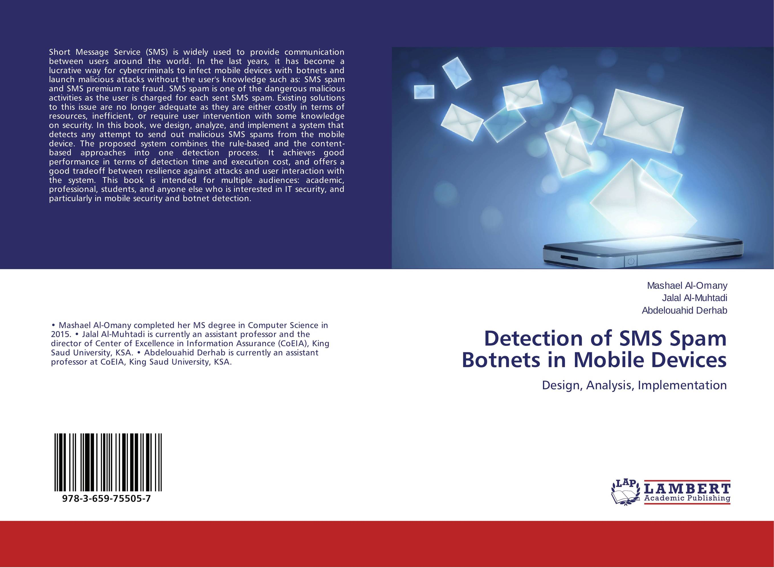 Detection of SMS Spam Botnets in Mobile Devices design a spam detector by analyzing user and e mail behavior