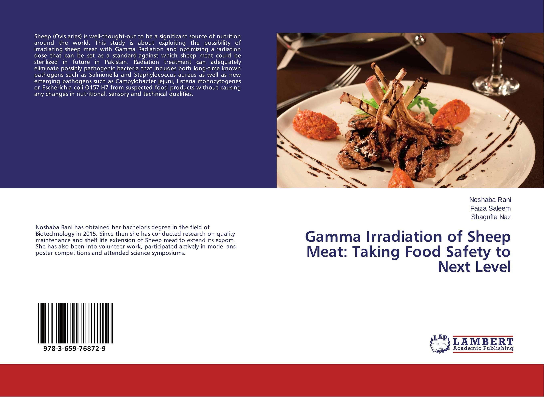 Gamma Irradiation of Sheep Meat: Taking Food Safety to Next Level rakesh kumar khandal gurdeep singh and rakesh kumar singh destruction of polychlorinated biphenyls in oils by gamma radiation