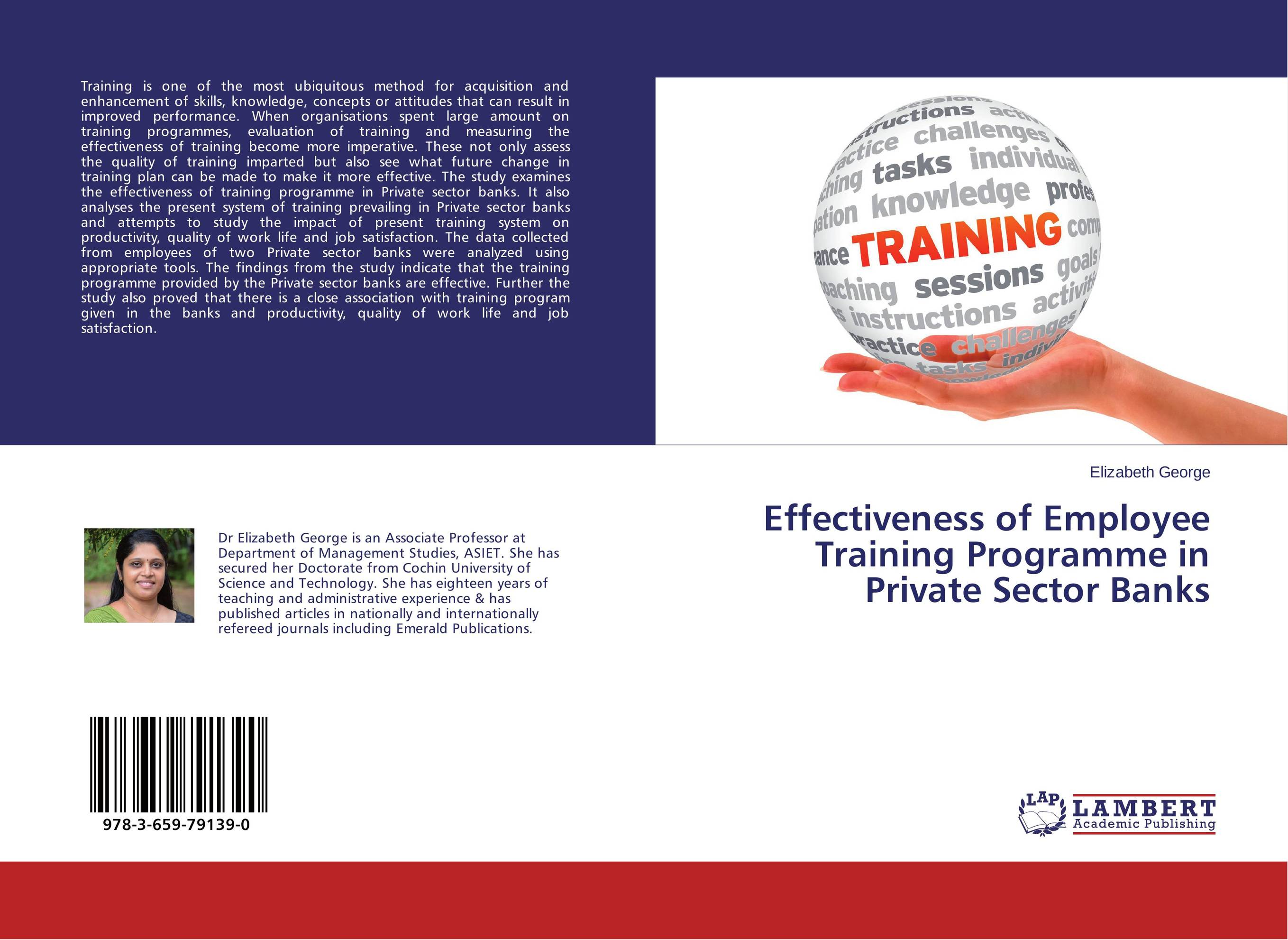 Effectiveness of Employee Training Programme in Private Sector Banks technology based employee training and organizational performance