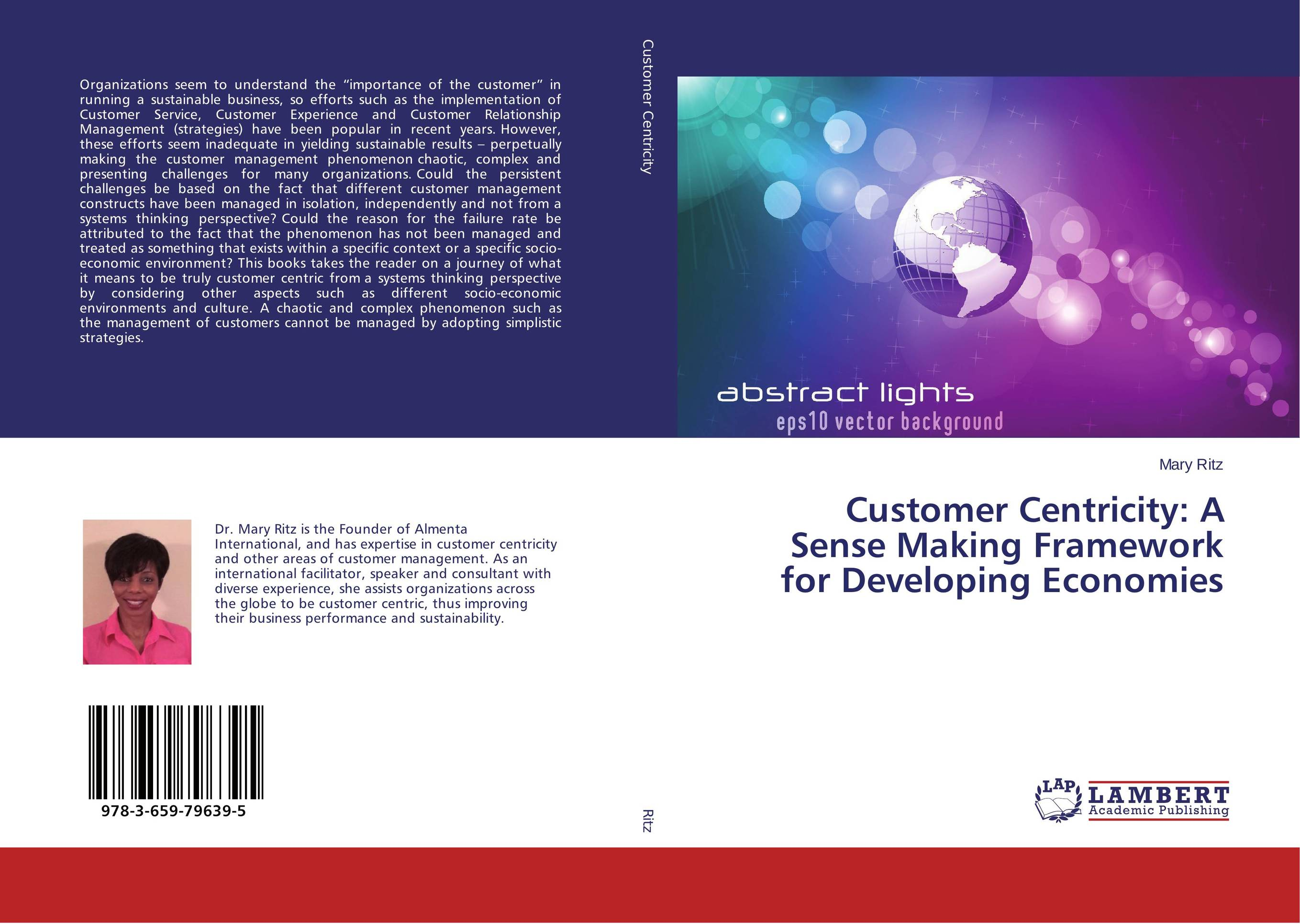 Customer Centricity: A Sense Making Framework for Developing Economies avinash kaushik web analytics 2 0 the art of online accountability and science of customer centricity