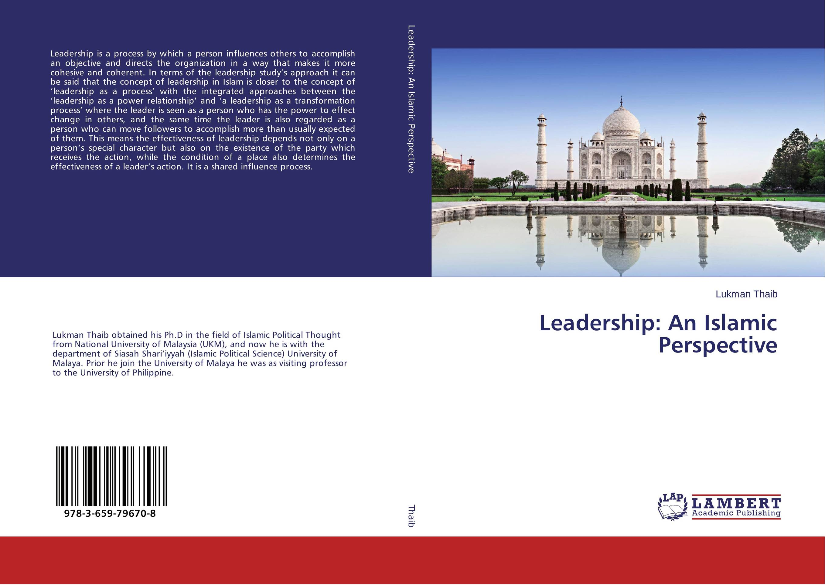 Leadership: An Islamic Perspective james m kouzes learning leadership the five fundamentals of becoming an exemplary leader