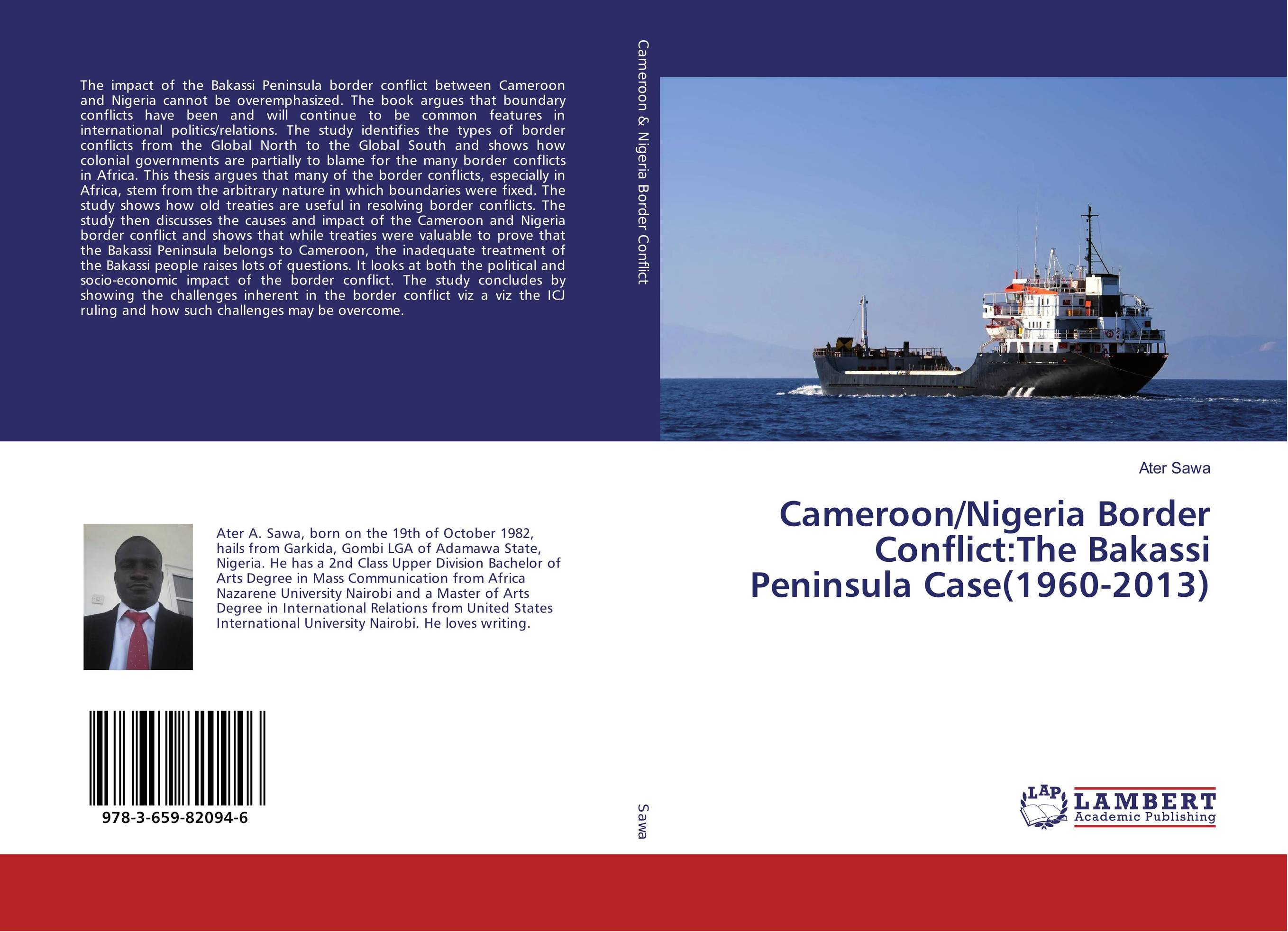 Cameroon/Nigeria Border Conflict:The Bakassi Peninsula Case(1960-2013) trans border ethnic hegemony and political conflict in africa
