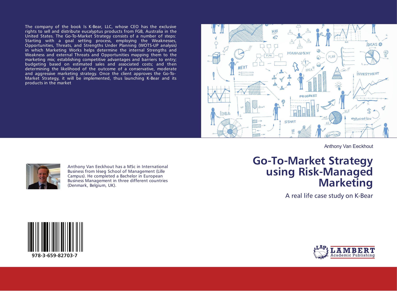Go-To-Market Strategy using Risk-Managed Marketing nim bii go nini ojibwe language revitalization strategy